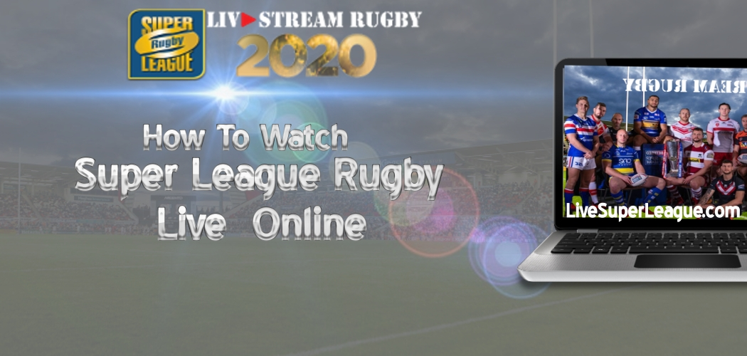 How to Watch Super League Rugby Online