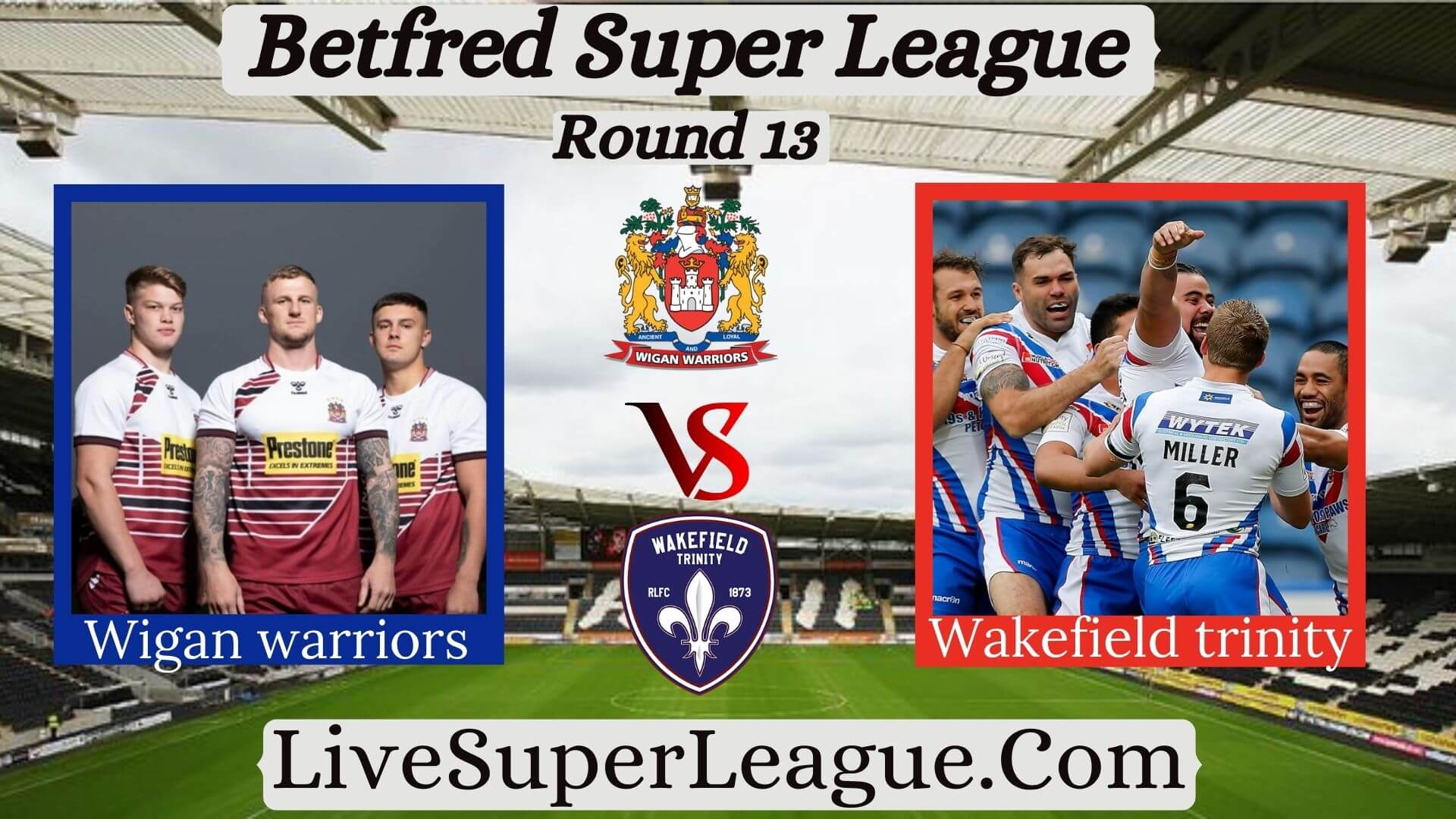 Watch Wigan Warriors VS Wakefield Trinity Online