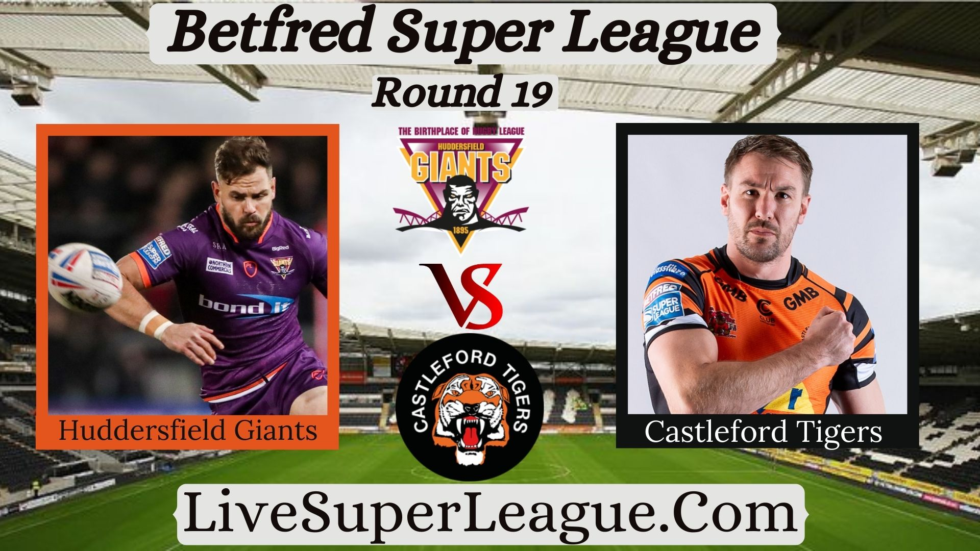 live-castleford-tigers-vs-huddersfield-giants-coverage