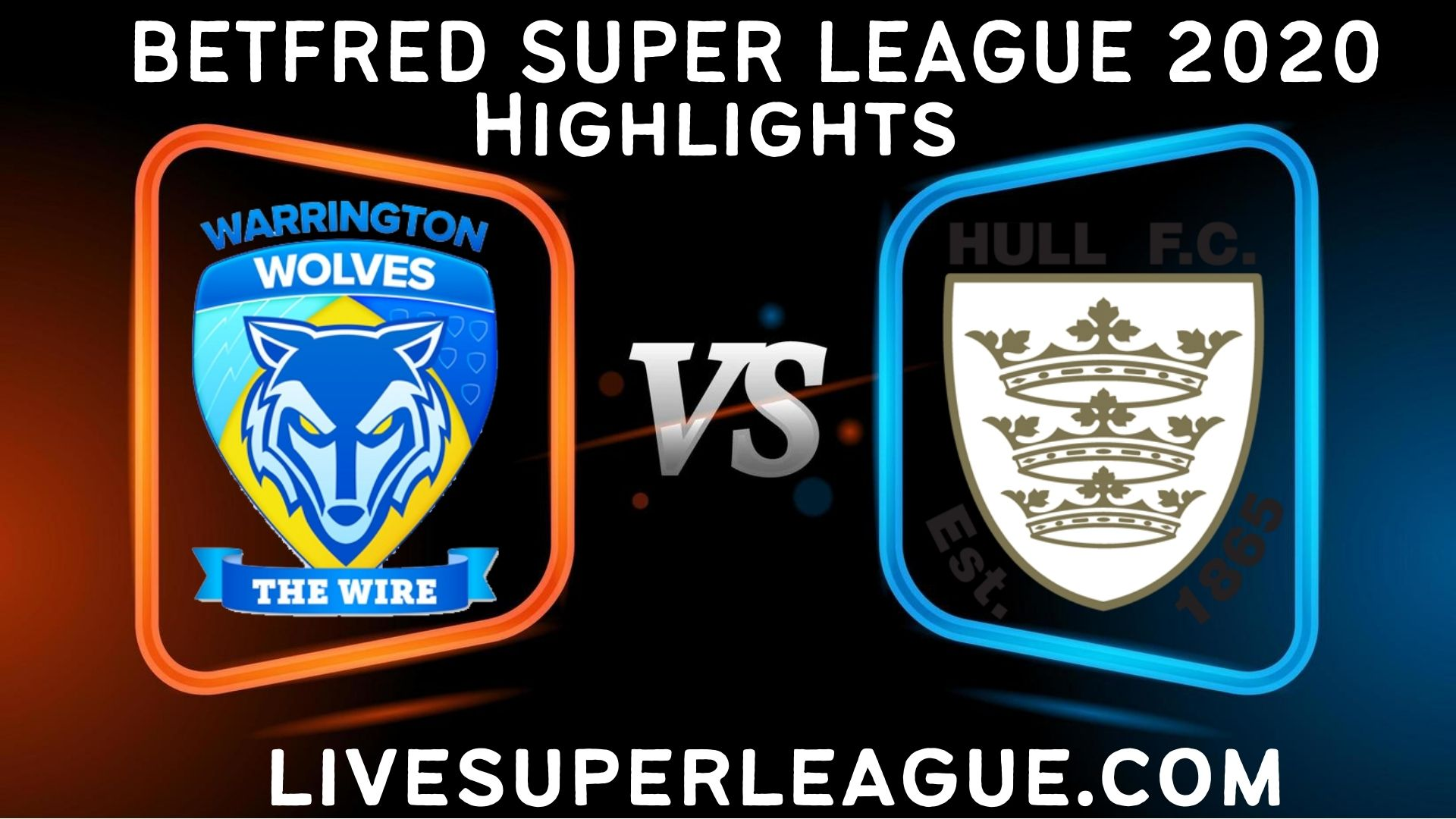 Live Warrington Wolves VS Hull FC  Broadcast