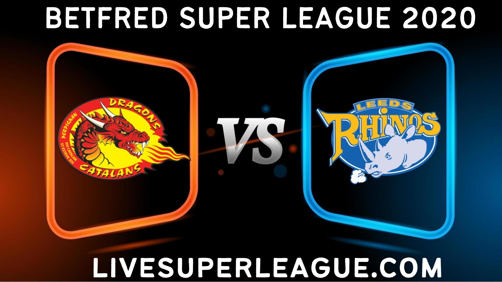 Live Catalans Dragons VS Leeds Rhinos Streaming