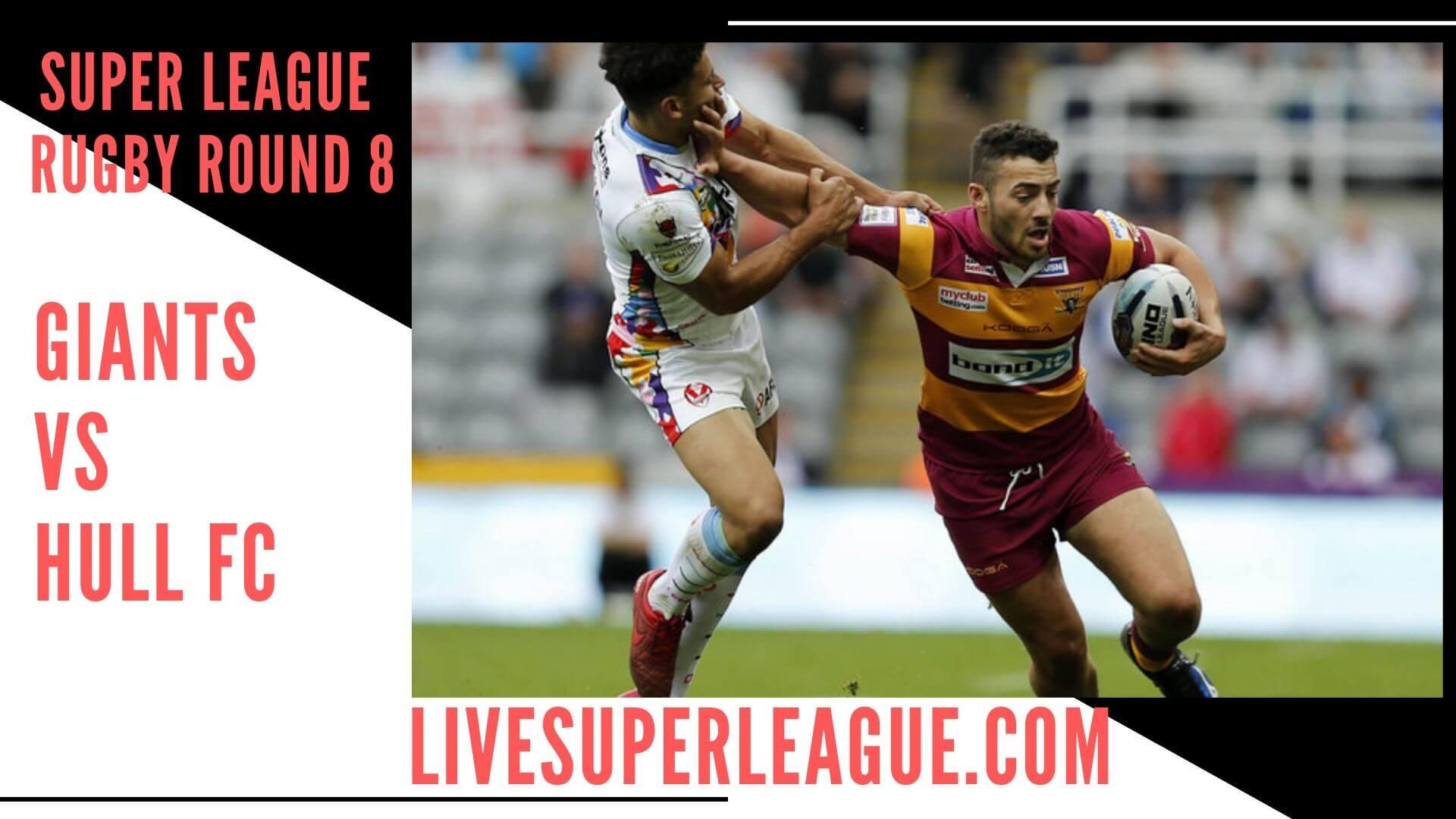 Huddersfield Giants Vs Hull Fc Live Stream   Round 8