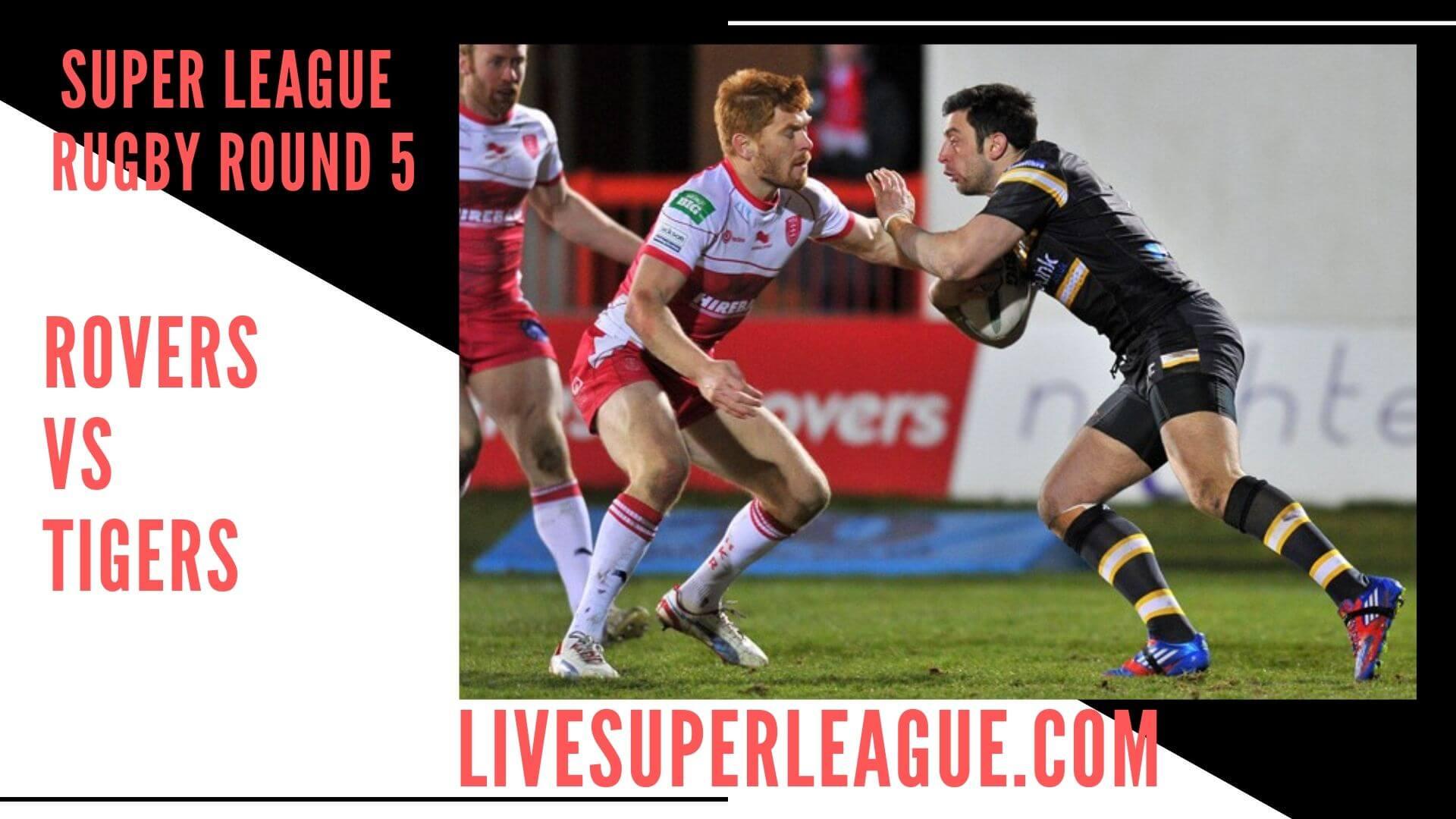Hull Kingston Rovers Vs Castleford Tigers Live Stream   Round 5