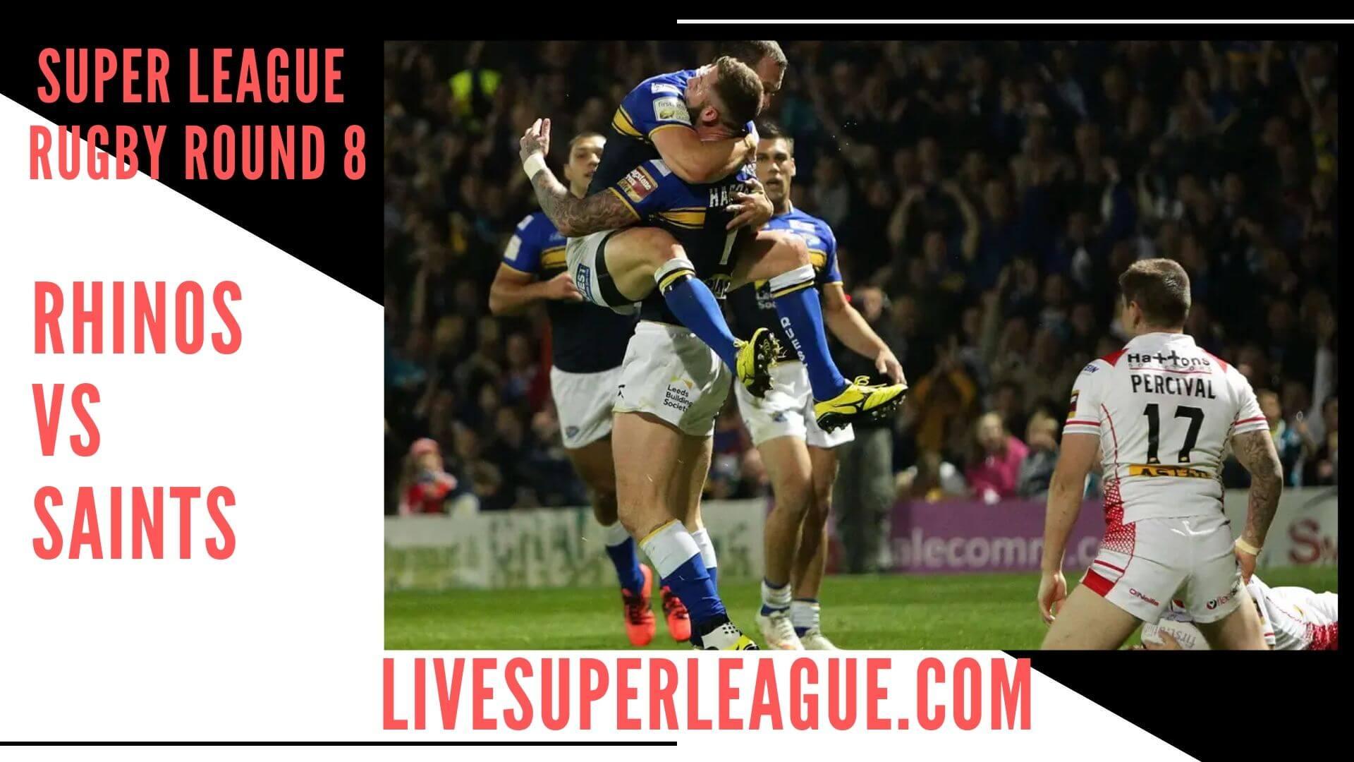 Leeds Rhinos Vs St Helens Live Stream   Round 8