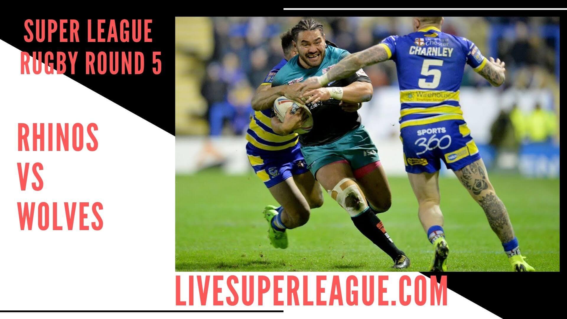 Leeds Rhinos Vs Warrington Wolves live Stream   Round 5