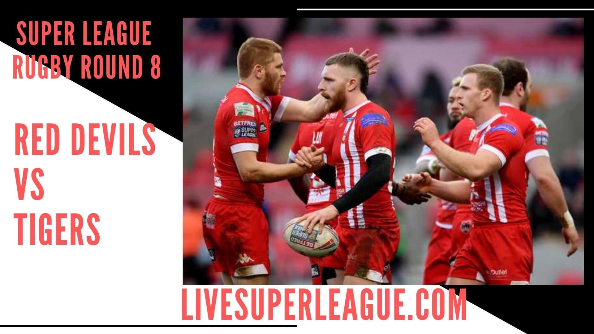 Salford Red Devils Vs Castleford Tigers Live Stream   Round 8