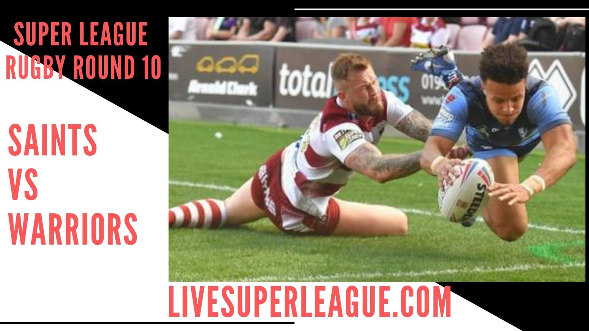 St Helens Vs Wigan Warriors Live Stream   Round 10