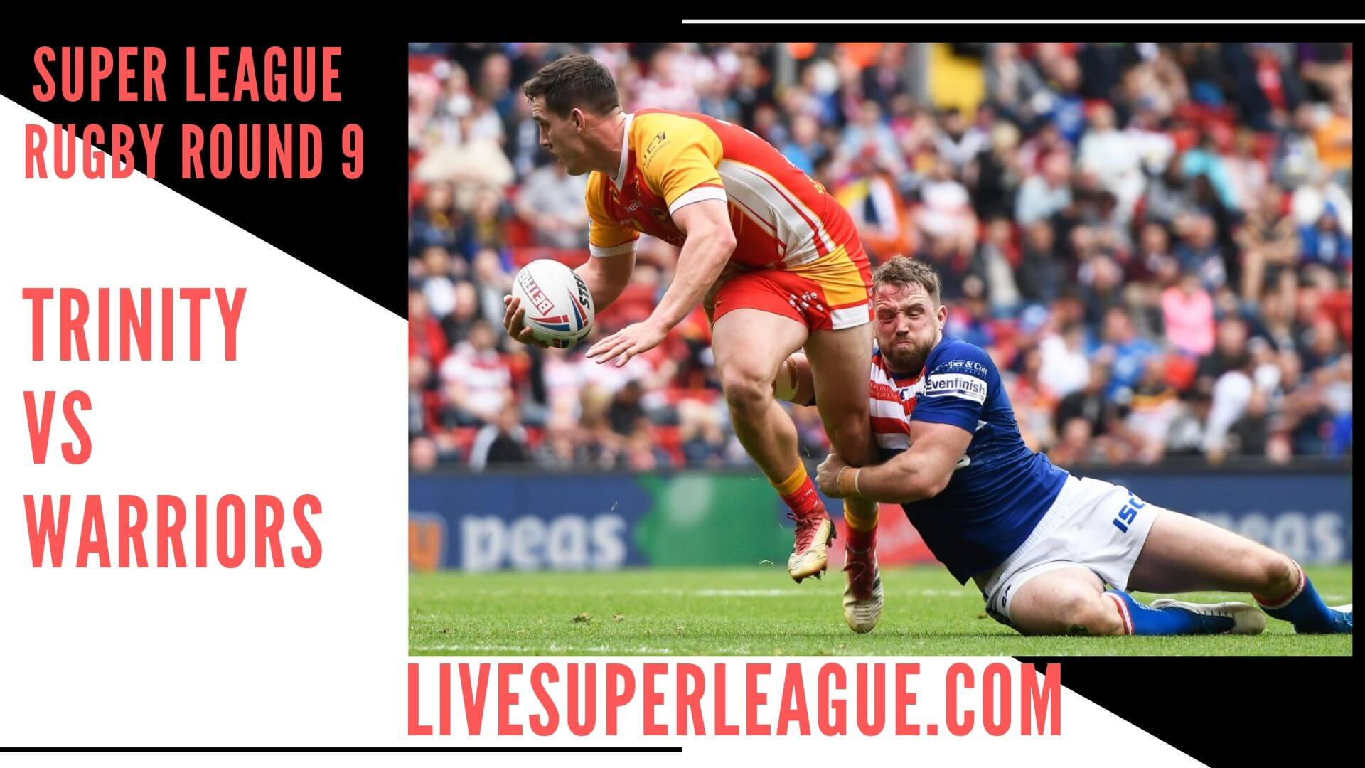 Wakefield Trinity Vs Wigan Warriors Live Stream   Round 9