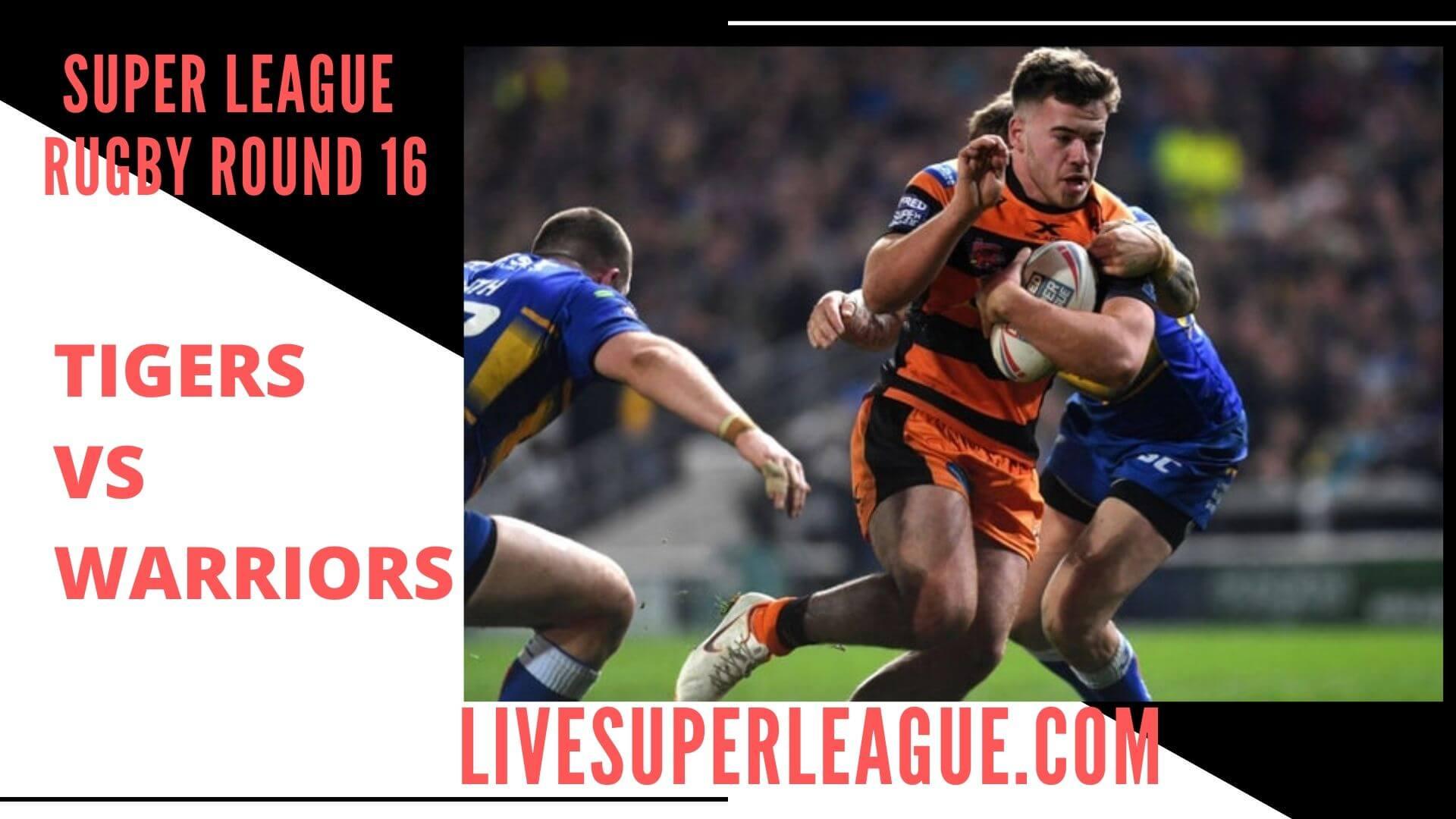Castleford Tigers Vs Wigan Warriors Live Stream   Round 16