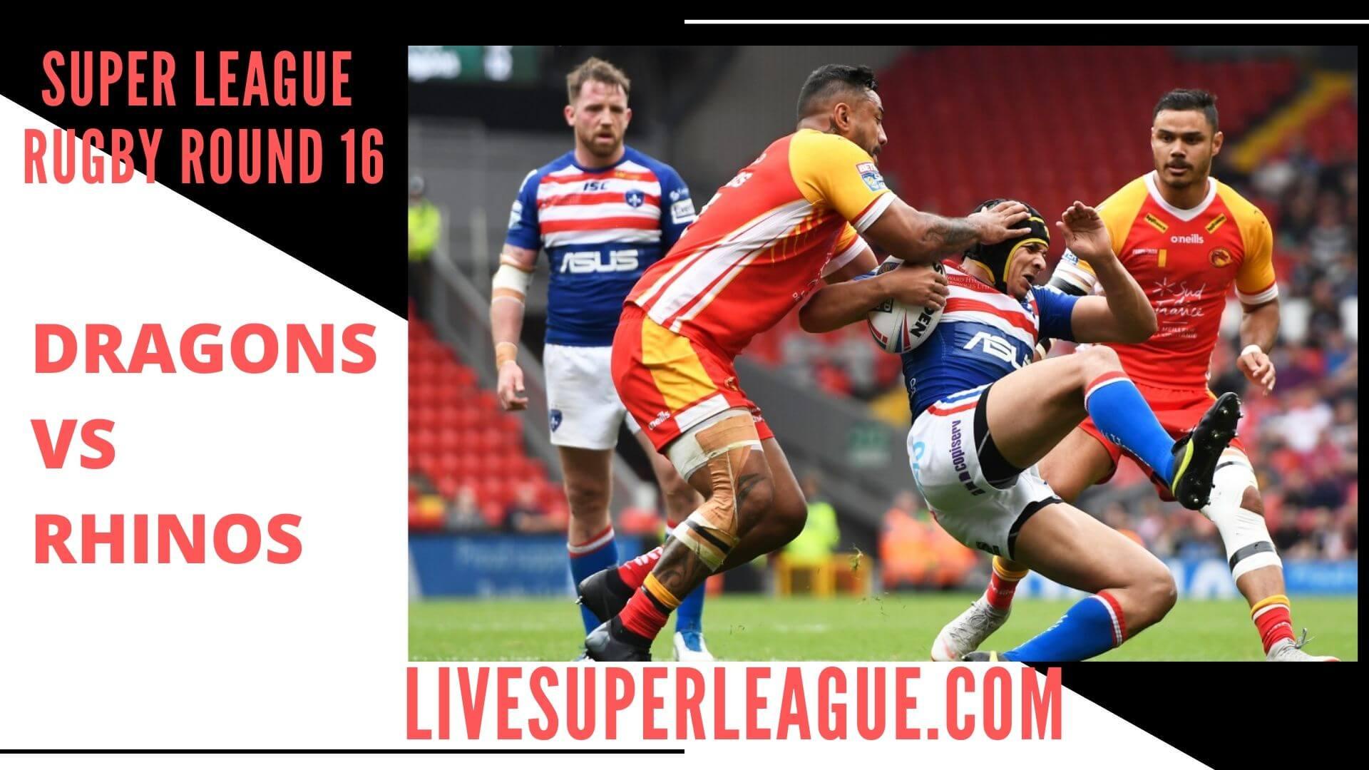 Catalans Dragons Vs Leeds Rhinos Live Stream   Round 16