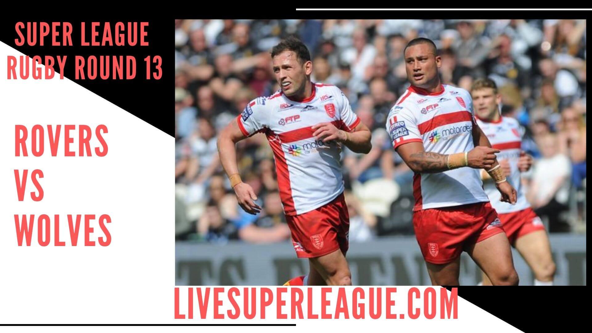 Hull Kingston Rovers Vs Warrington Wolves Live Stream   Round 13
