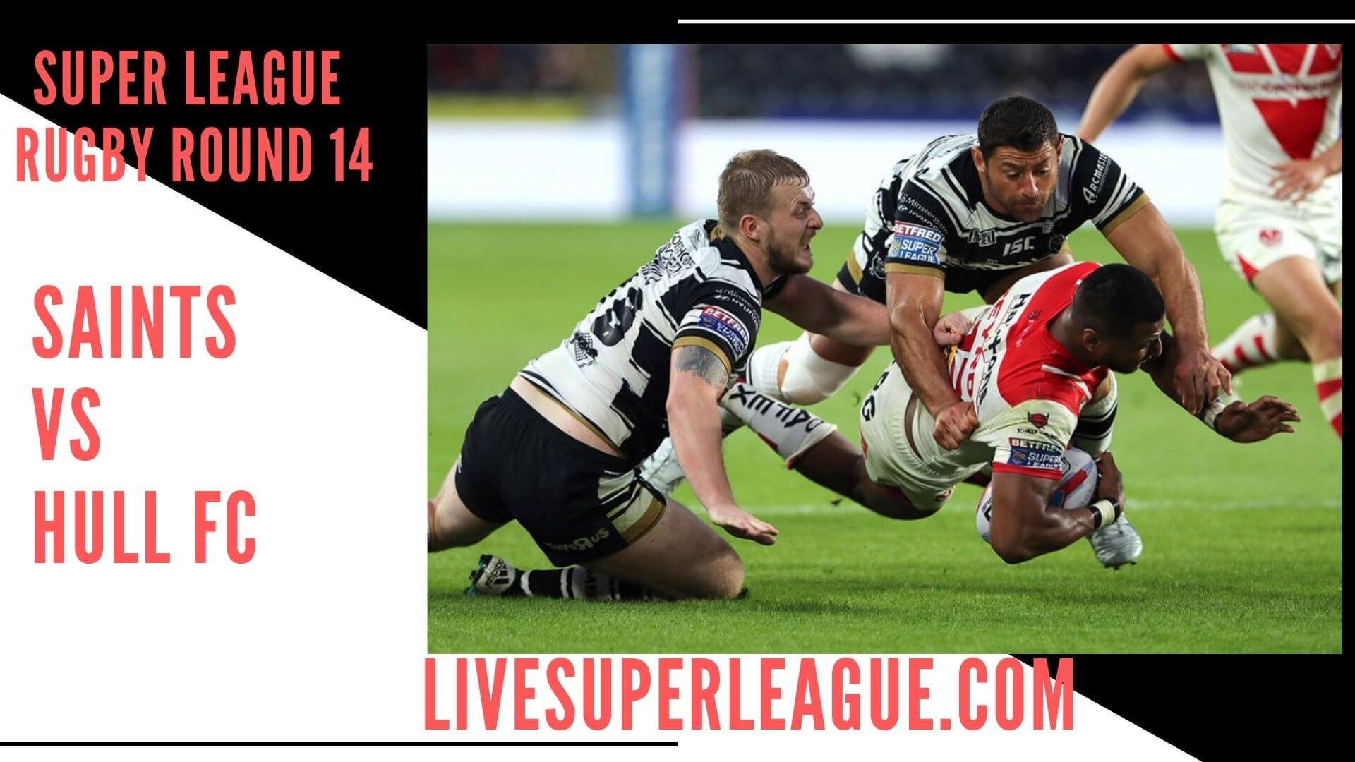 St Helens Vs Hull Fc Live Stream   Round 14