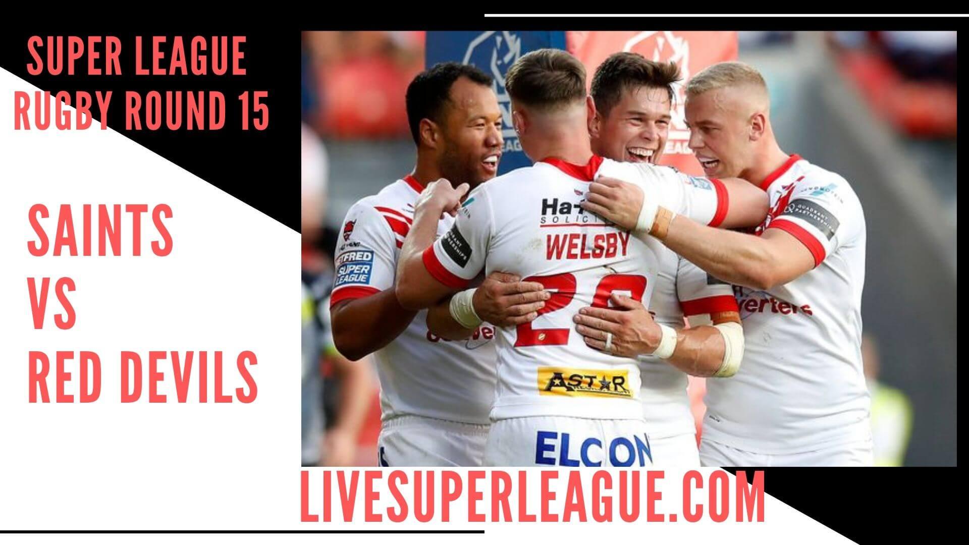 St Helens Vs Salford Red Devils Live Stream   Round 15