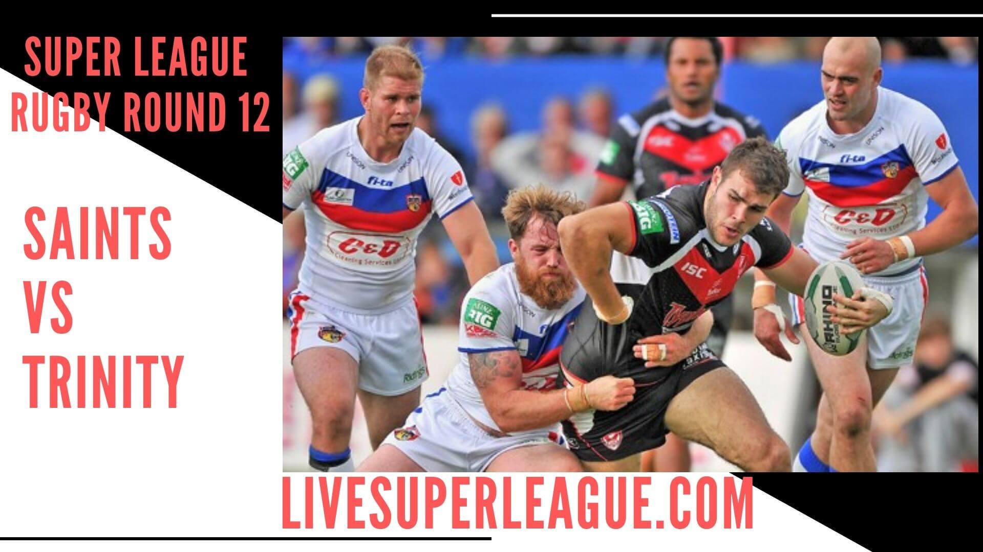 St Helens Vs Wakefield Trinity Live Stream   Round 12