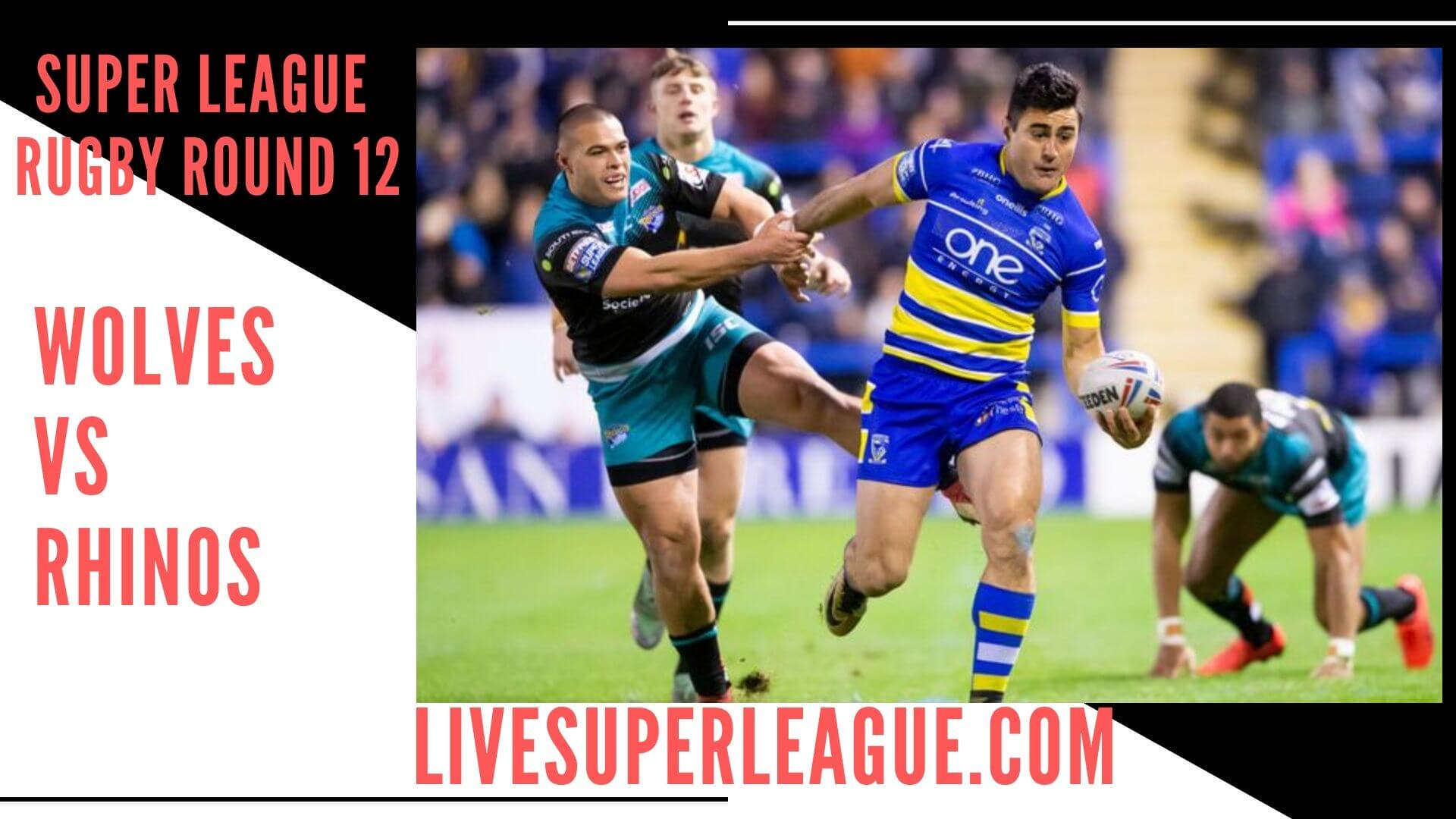 Warrington Wolves Vs Leeds Rhinos Live Stream   Round 12