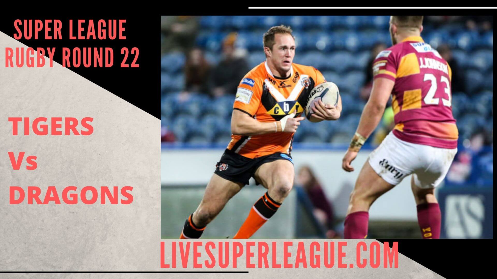 Castleford Tigers Vs Catalans Dragons Live Stream | Round 22: Full Match Replay