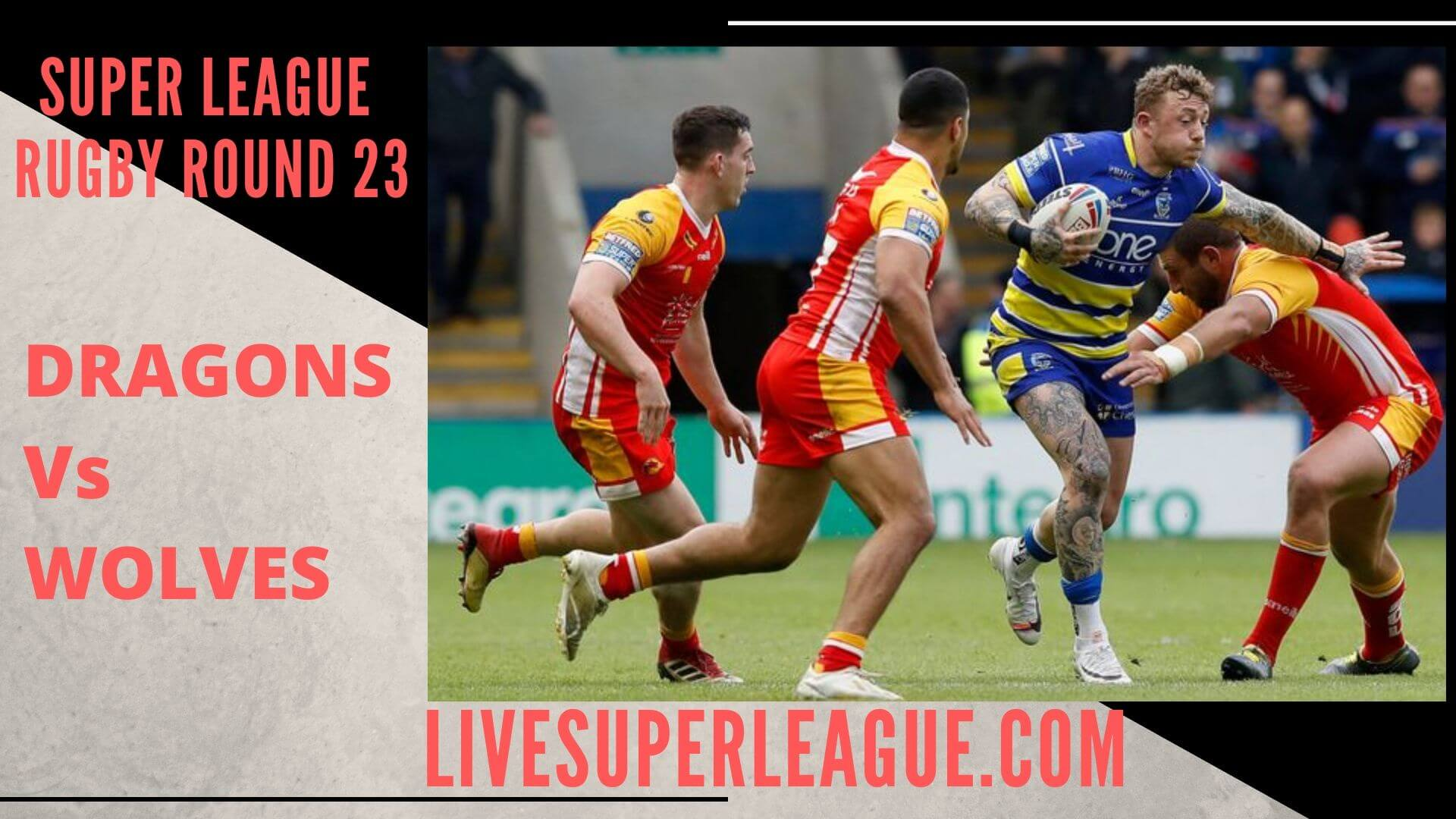 Catalans Dragons Vs Warrington Wolves Live Stream | Round 23: Full Match Replay