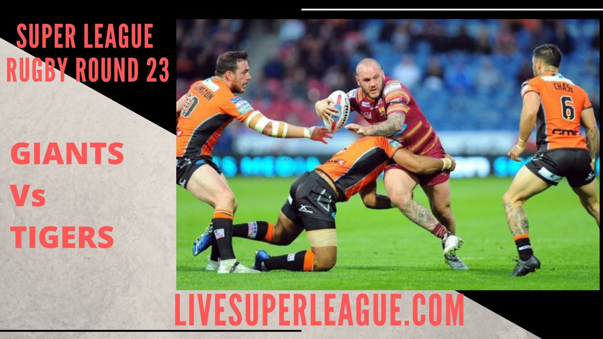 Huddersfield Giants Vs Castleford Tigers Live Strean | Round 23: Full Match Replay