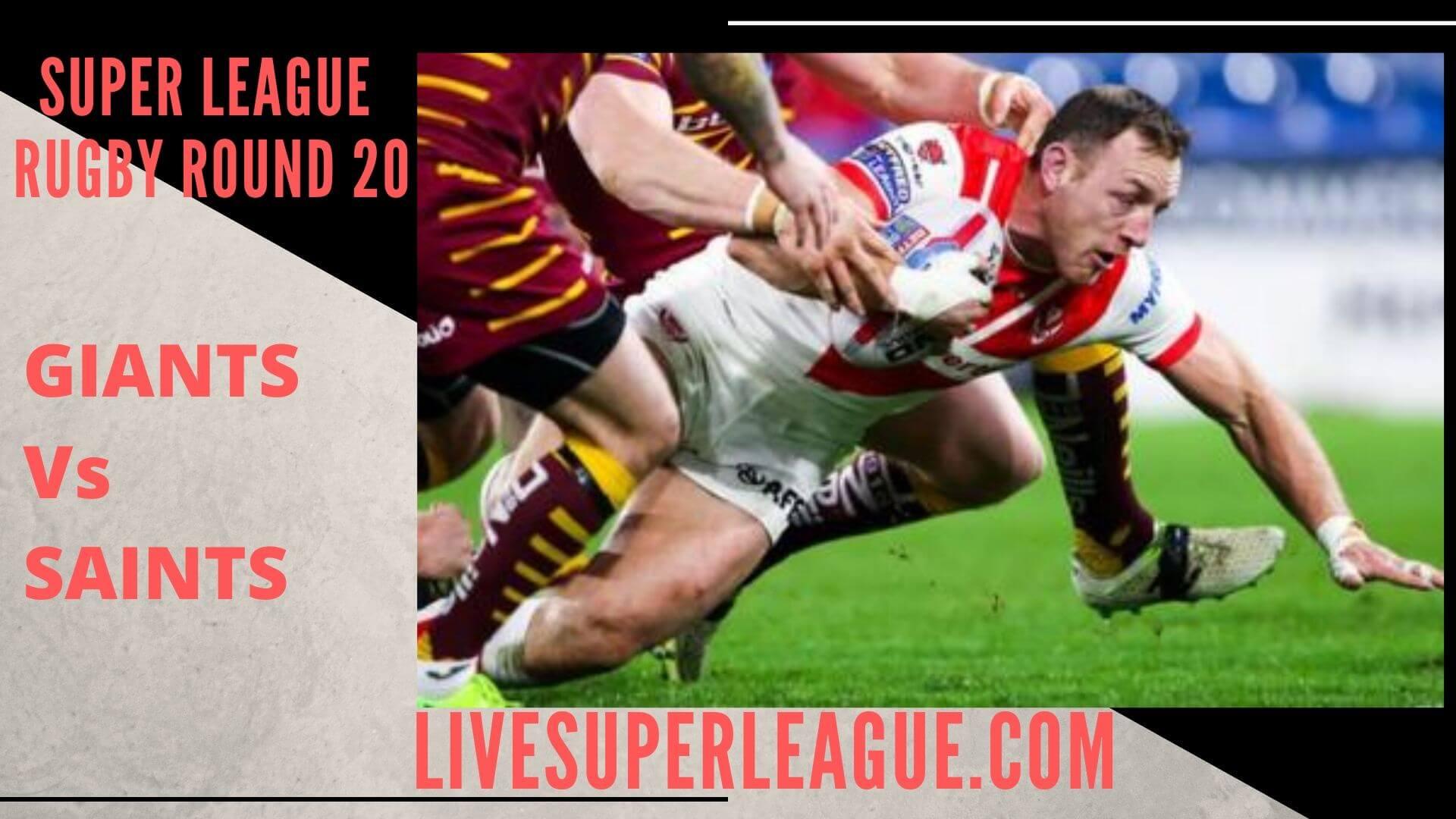 Huddersfield Giants Vs St Helens LIve Stream   Round 20