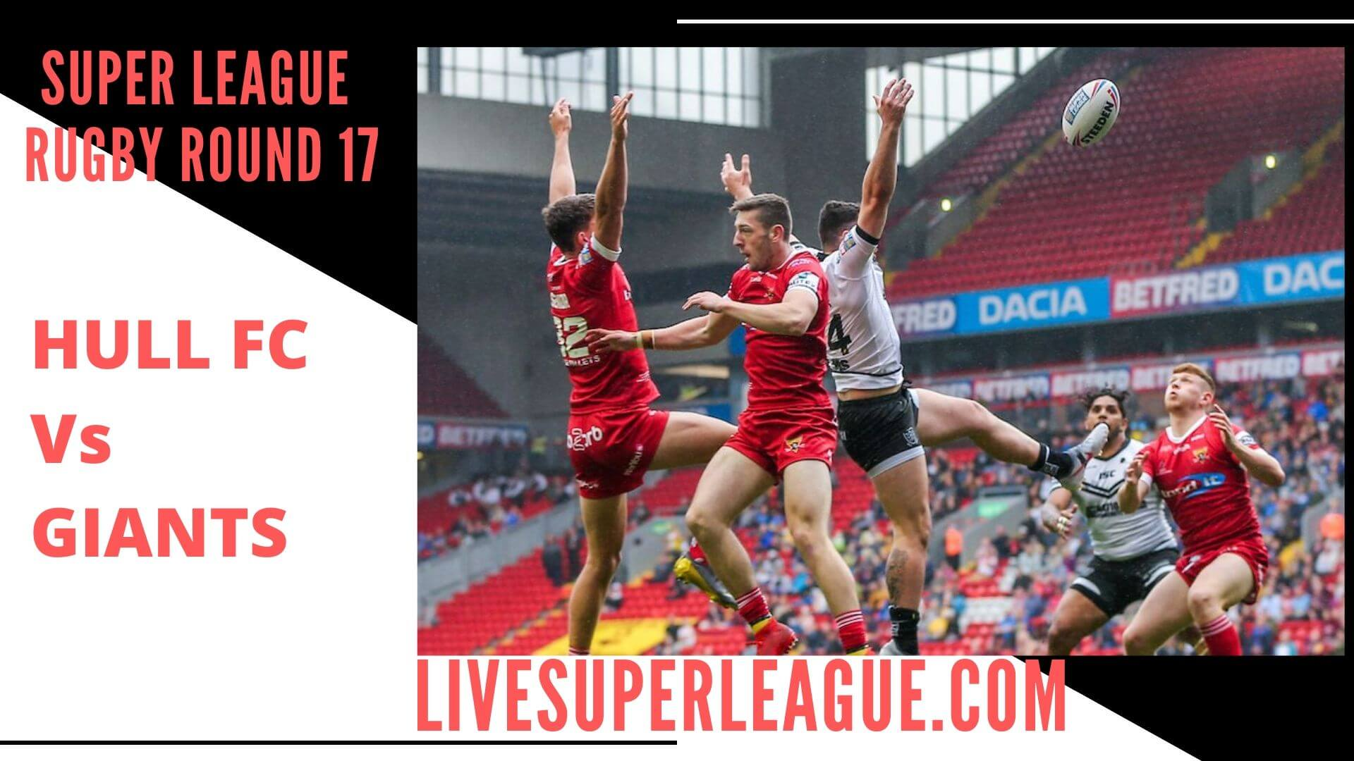Hull Fc Vs Huddersfield Giants Live Stream   Round 17
