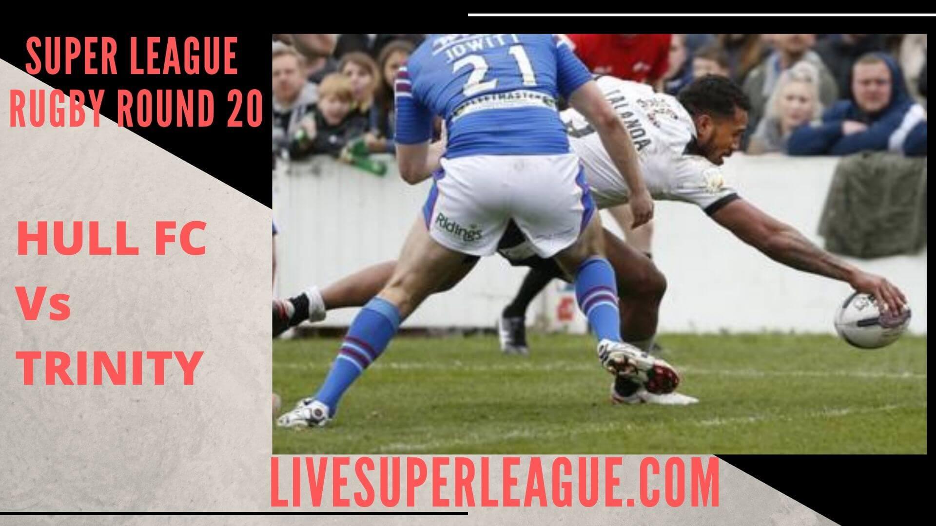 Hull Fc Vs Wakefield Trinity Live Stream   Round 20