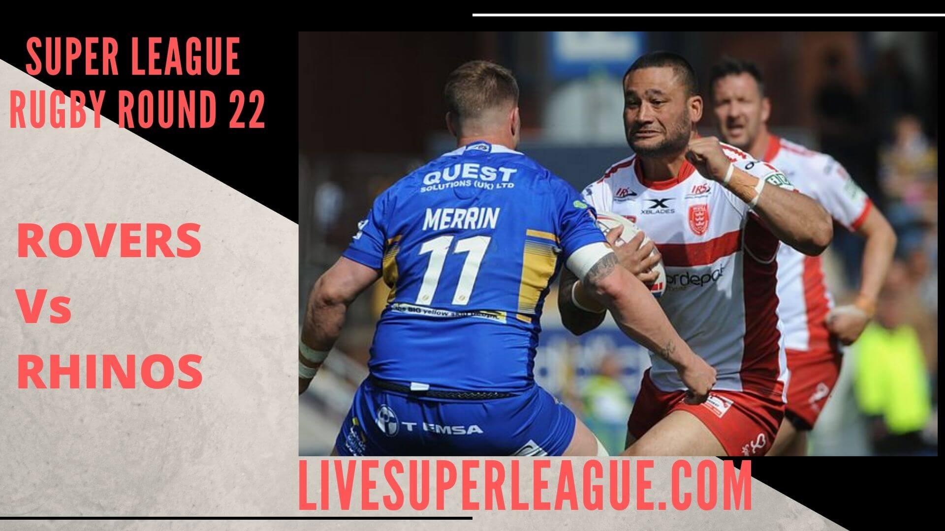 Hull Kingston Rovers Vs Leeds Rhinos Live Stream   Round 22
