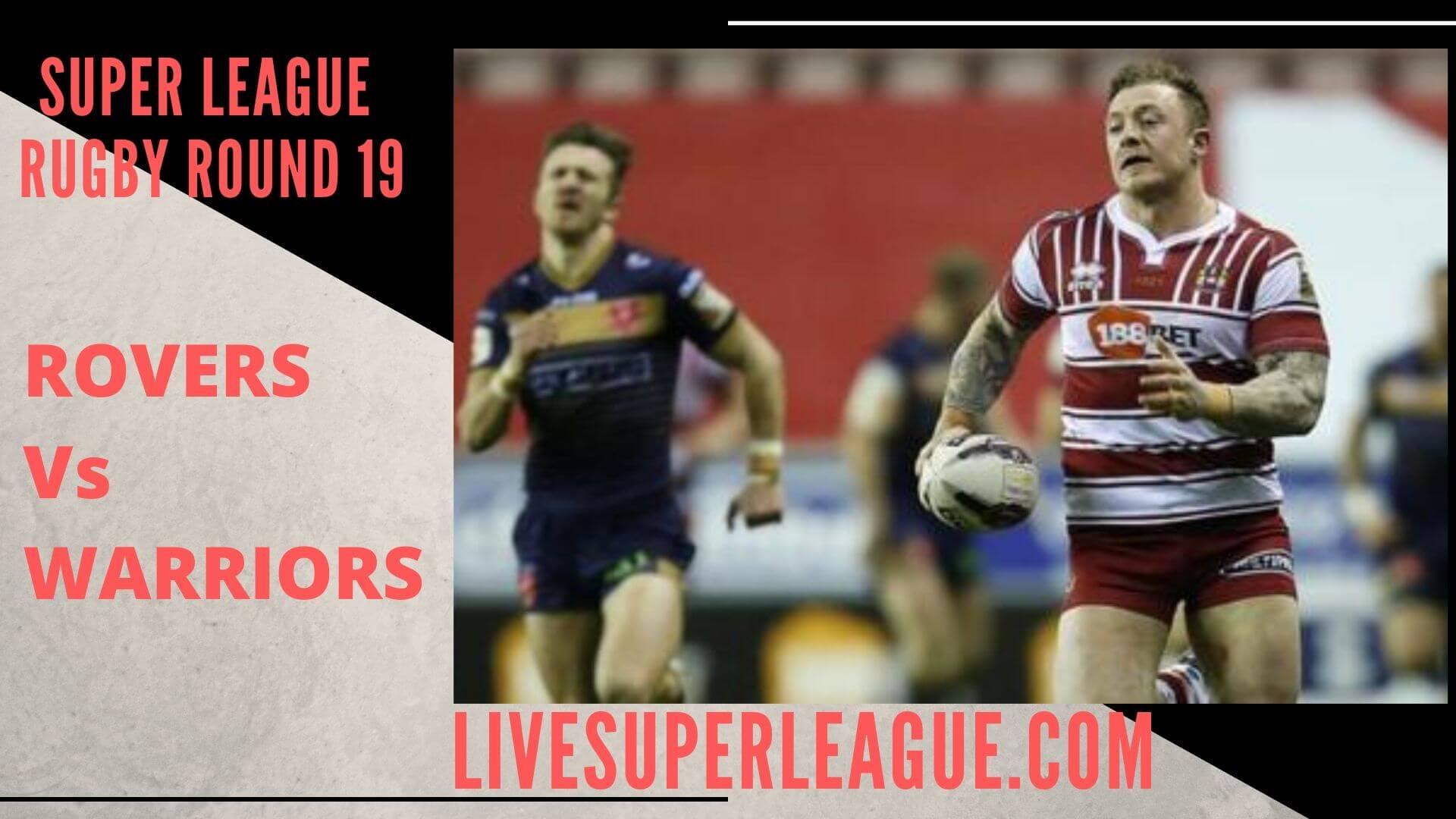 Hull Kingston Rovers Vs Wigan Warriors   Round 19