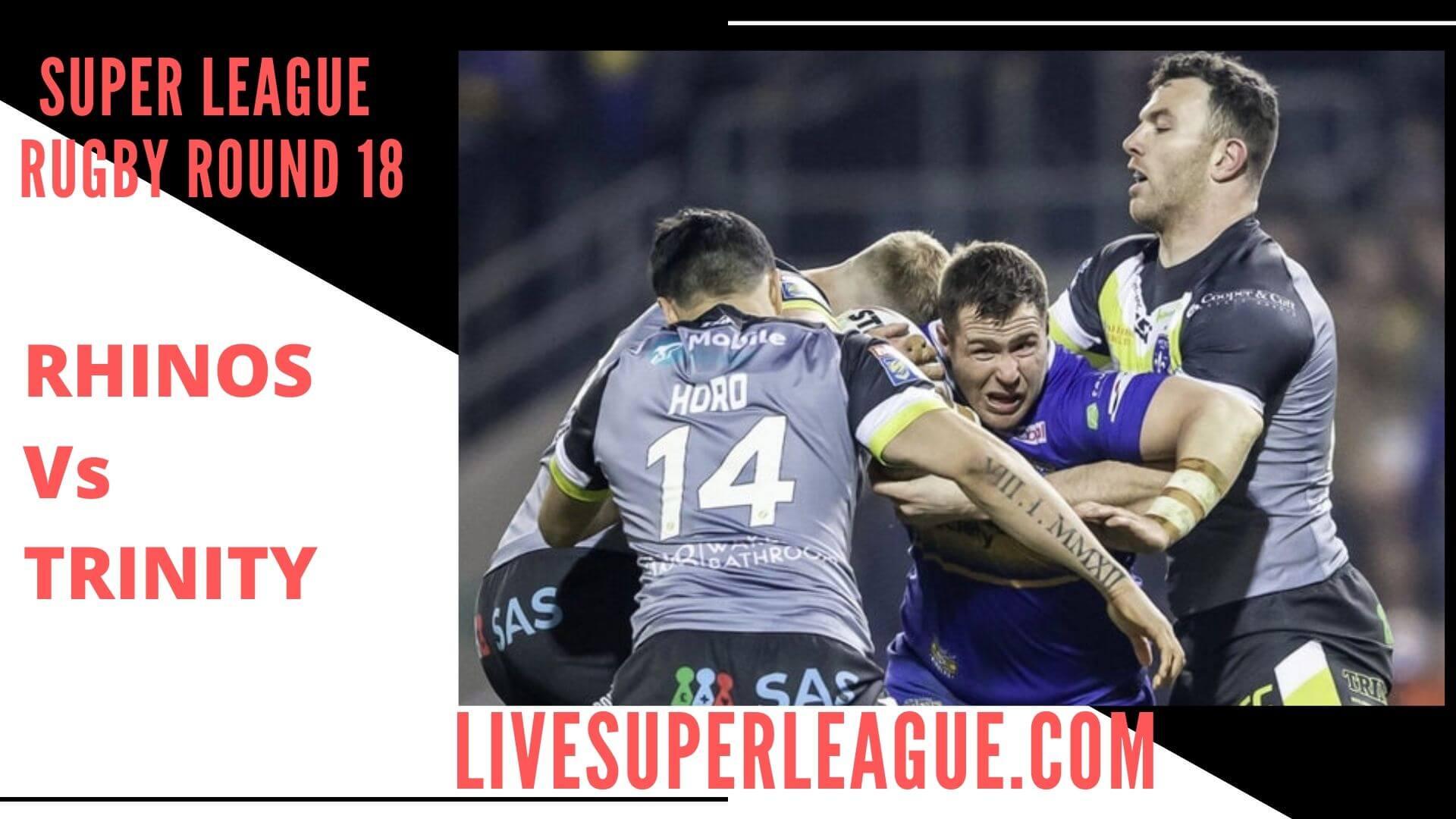 Leeds Rhinos Vs Wakefield Trinity Live Stream   Round 18