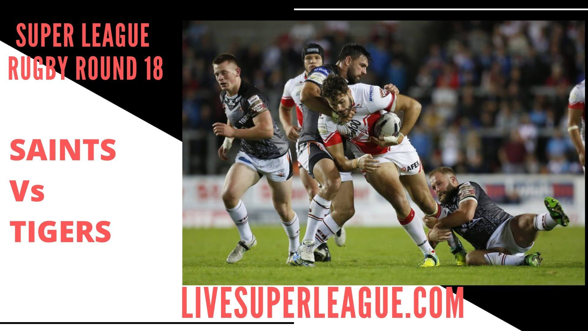 St Helens Vs Castleford Tigers Live Stream   Round 18