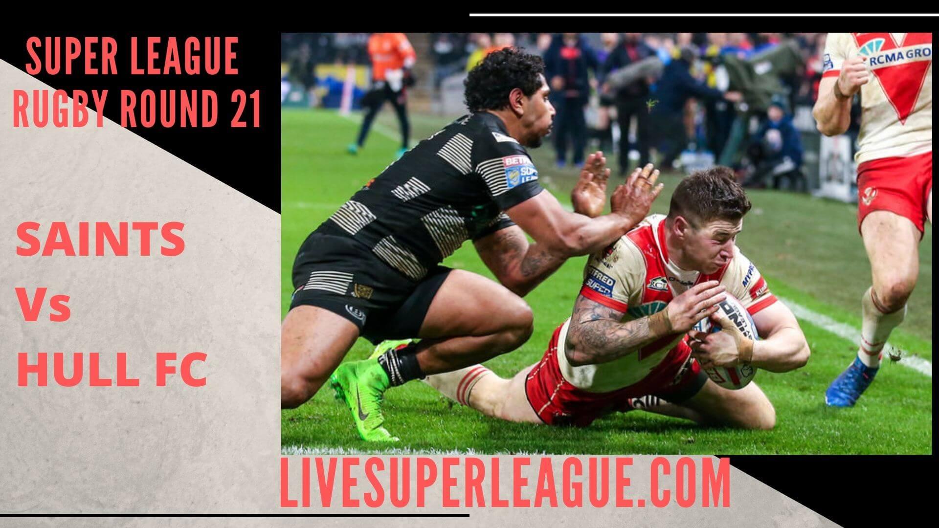 St Helens Vs Hull Fc Live Stream   Round 21
