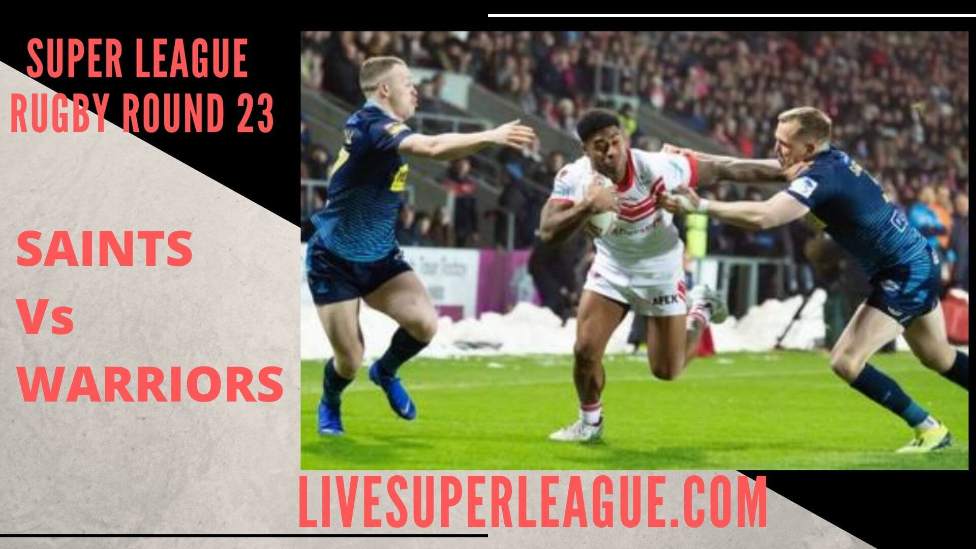 St Helens Vs Wigan Warriors Live Stream   Round 23