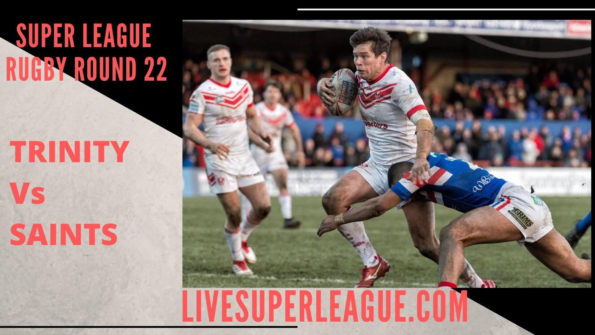 Wakefield Trinity Vs St Helens Live Stream   Round 22
