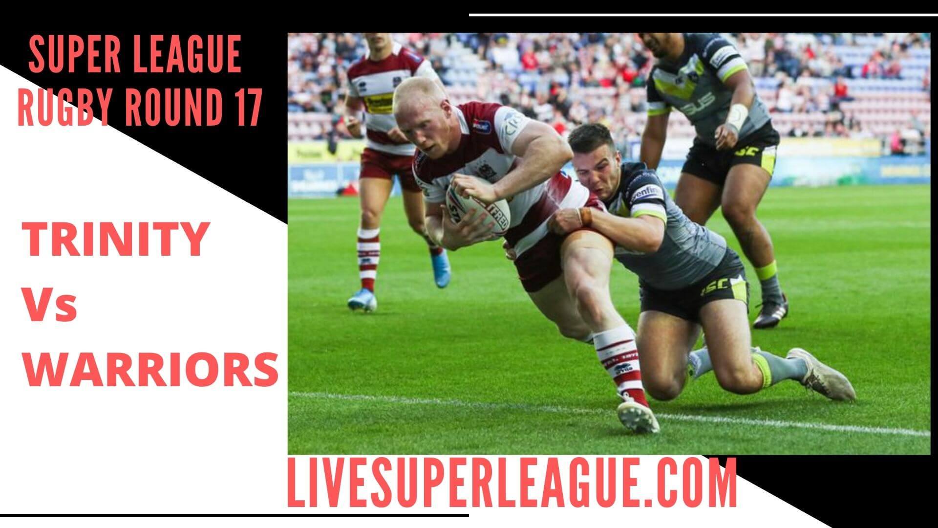 Wakefield Trinity Vs Wigan Warriors Live Stream   Round 17
