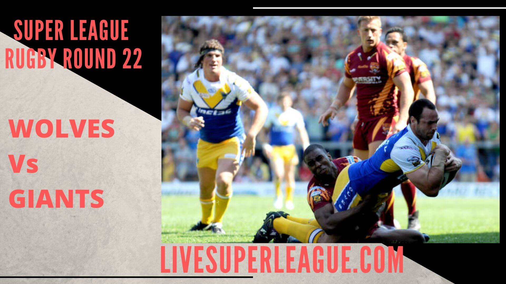 Warrington Wolves Vs Huddersfield Giants Live Stream | Round 22: Full Match Replay