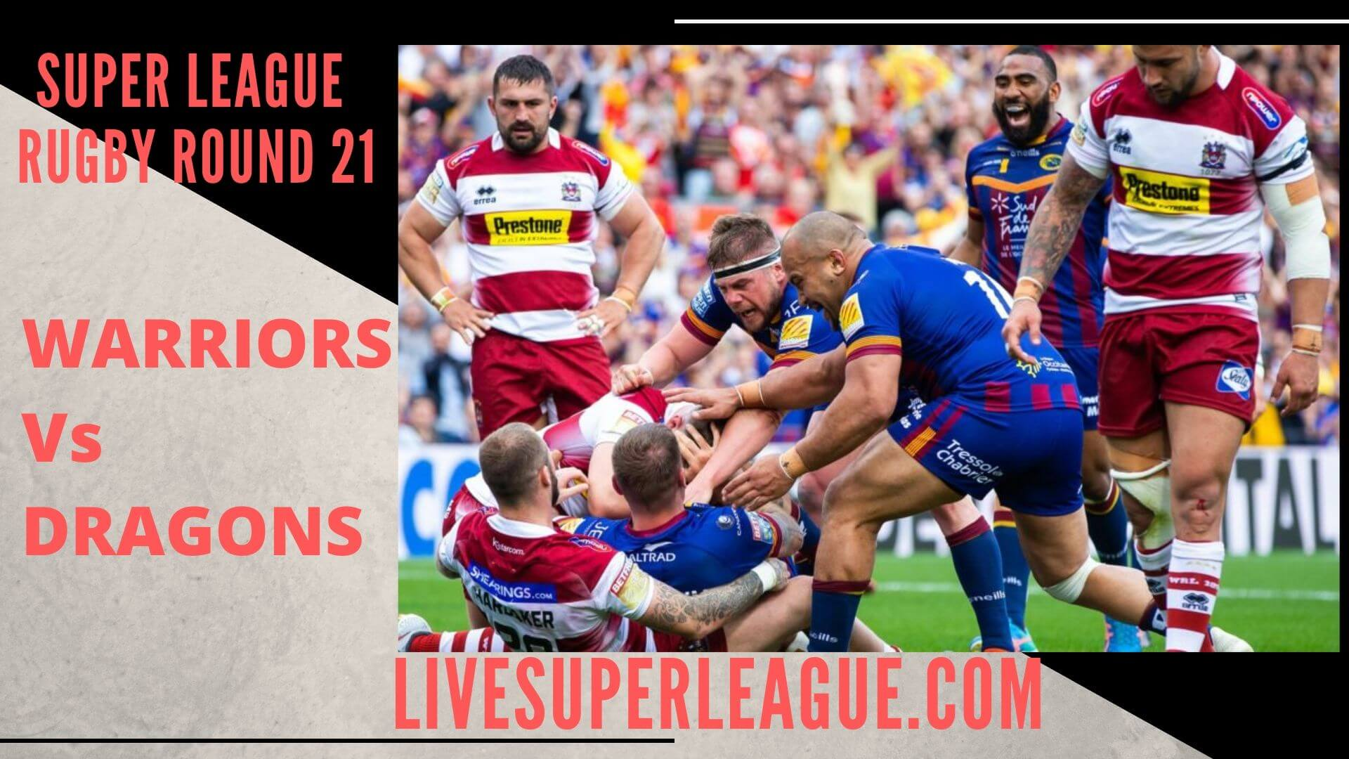 Wigan Warriors Vs Catalan Dragons Live Stream | Round 21: Full Match Replay