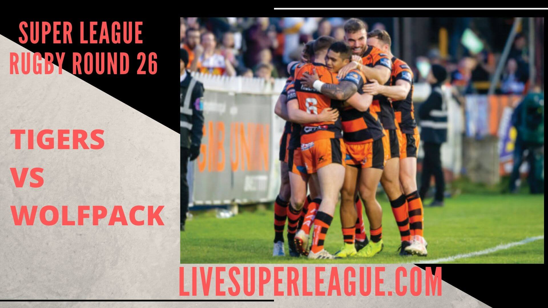 Castleford Tigers Vs Toronto Wolfpack Live Stream | Round 26: Full Match Replay