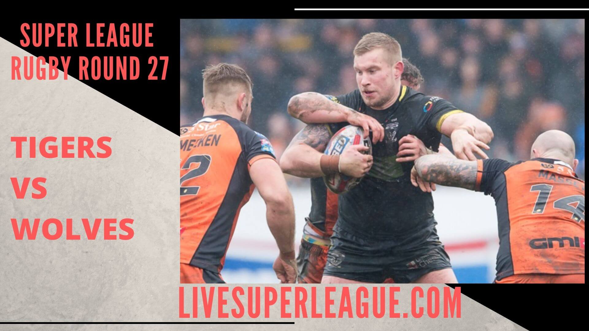 Castleford Tigers Vs Warrington Wolves Live Stream | Round 27: Full Match Replay