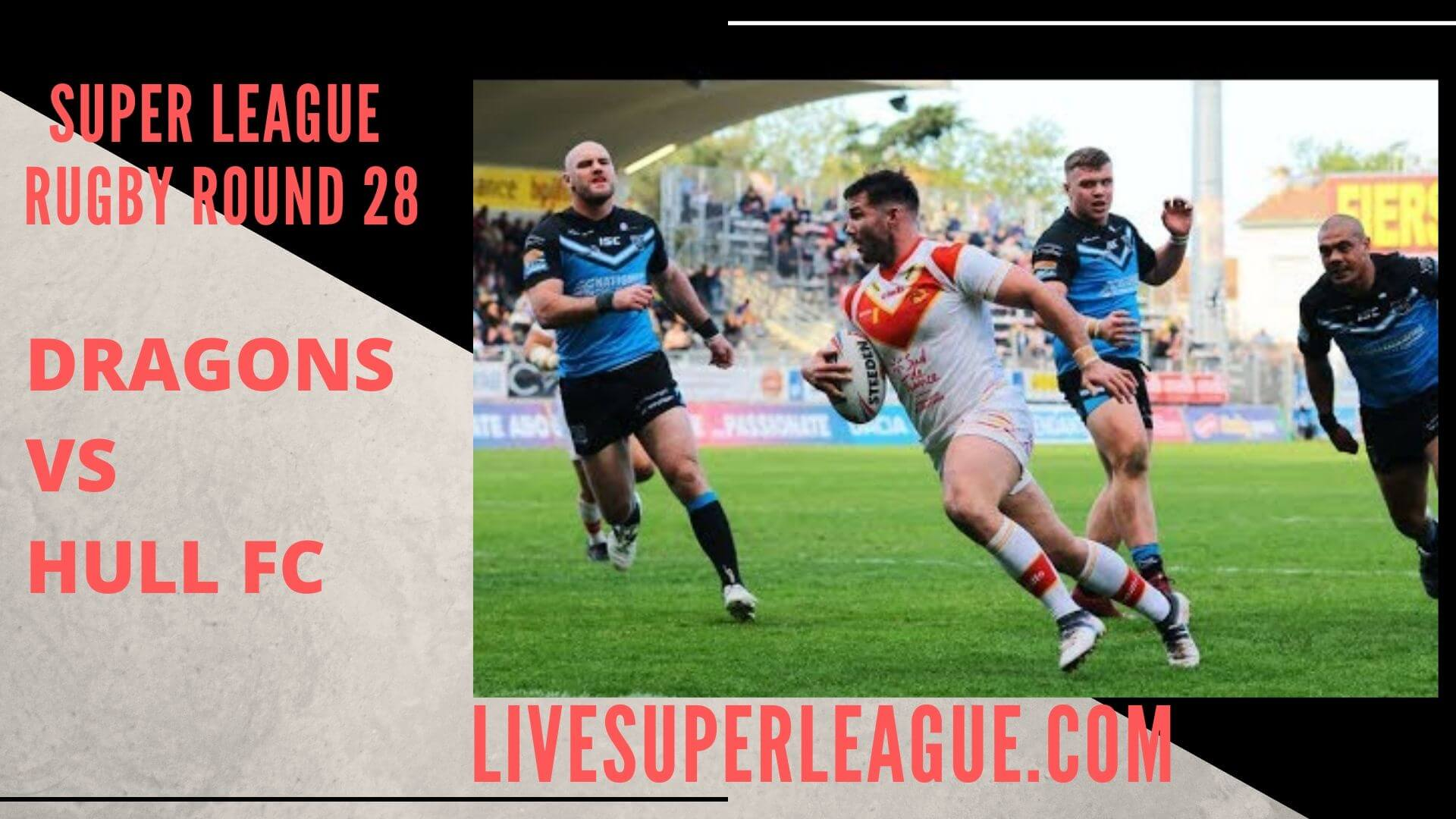Catalans Dragons Vs Hull Fc Live Stream | Round 28: Full Match Replay