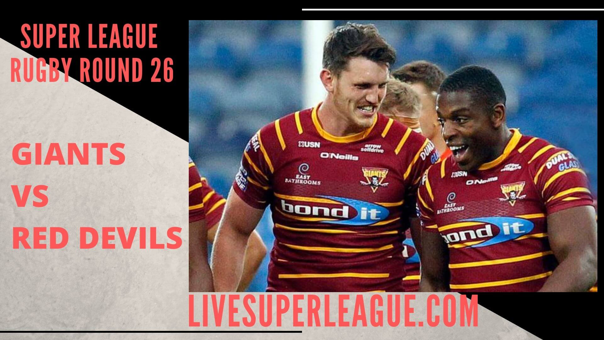 Huddersfield Giants Vs Salford Red Devils Live Stream | Round 26: Full Match Replay