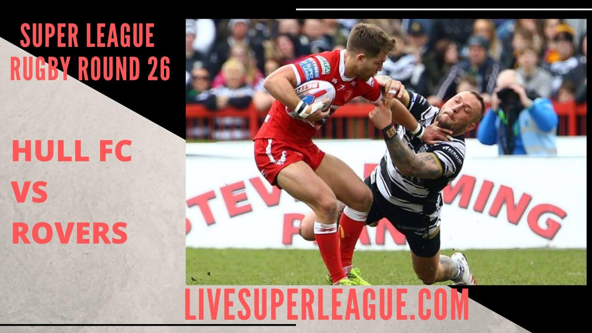 Hull Fc Vs Hull Kingston Rovers Live Stream   Round 26