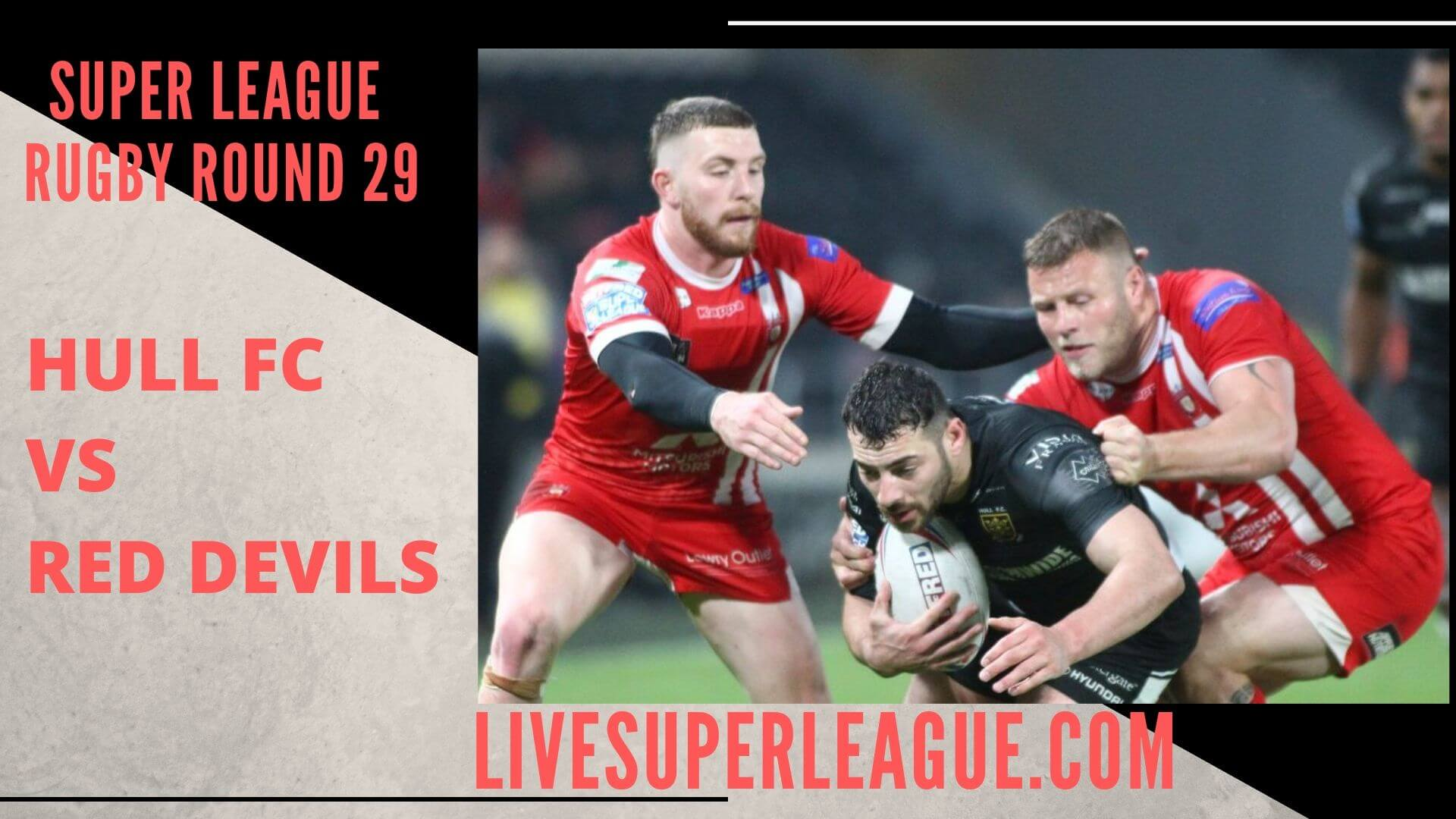 Hull Fc Vs Salford Red Devils Live Stream | Round 29 : Full Match Replay