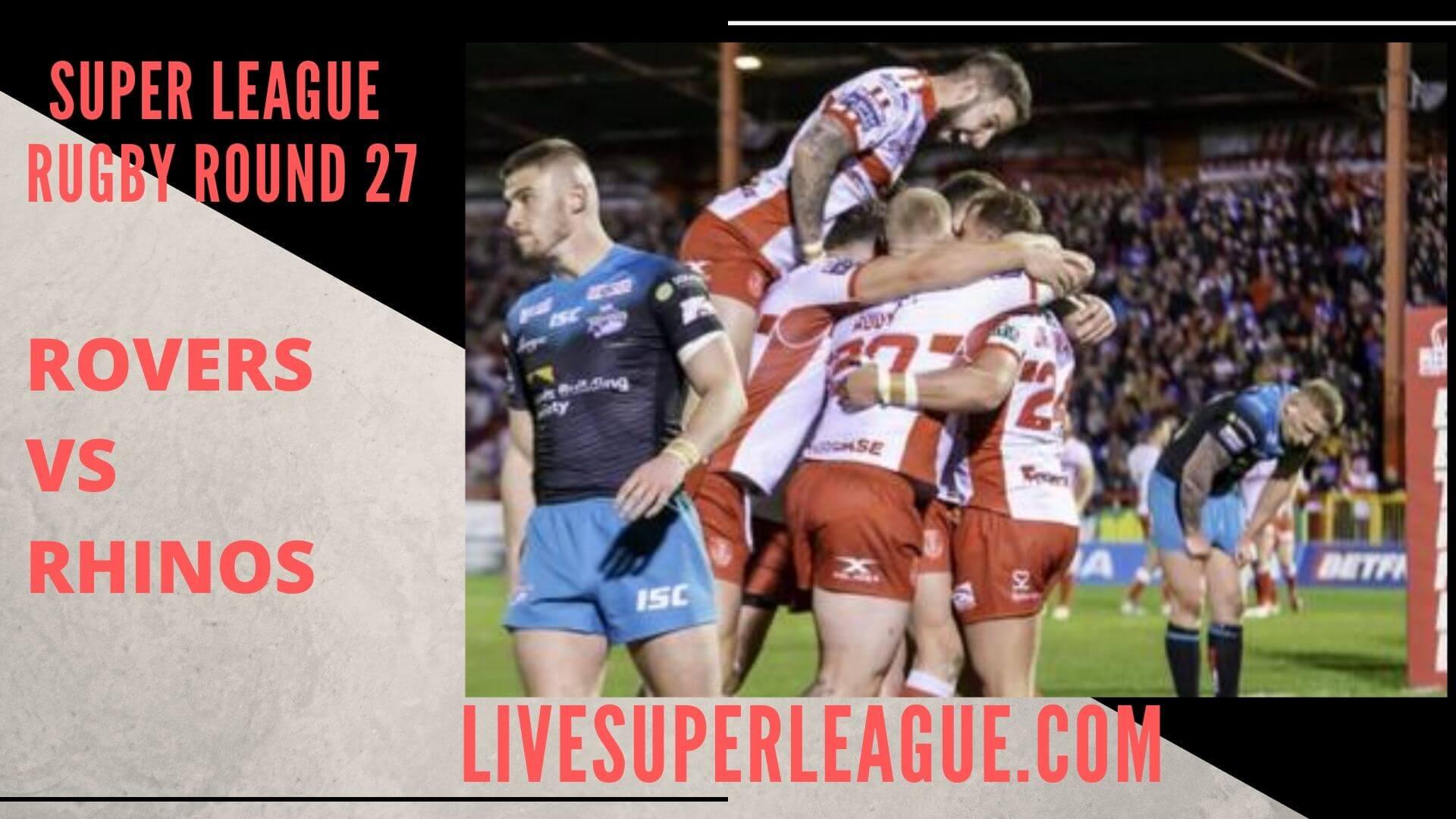 Hull Kingston Rovers Vs Leeds Rhinos Live Stream   Round 27