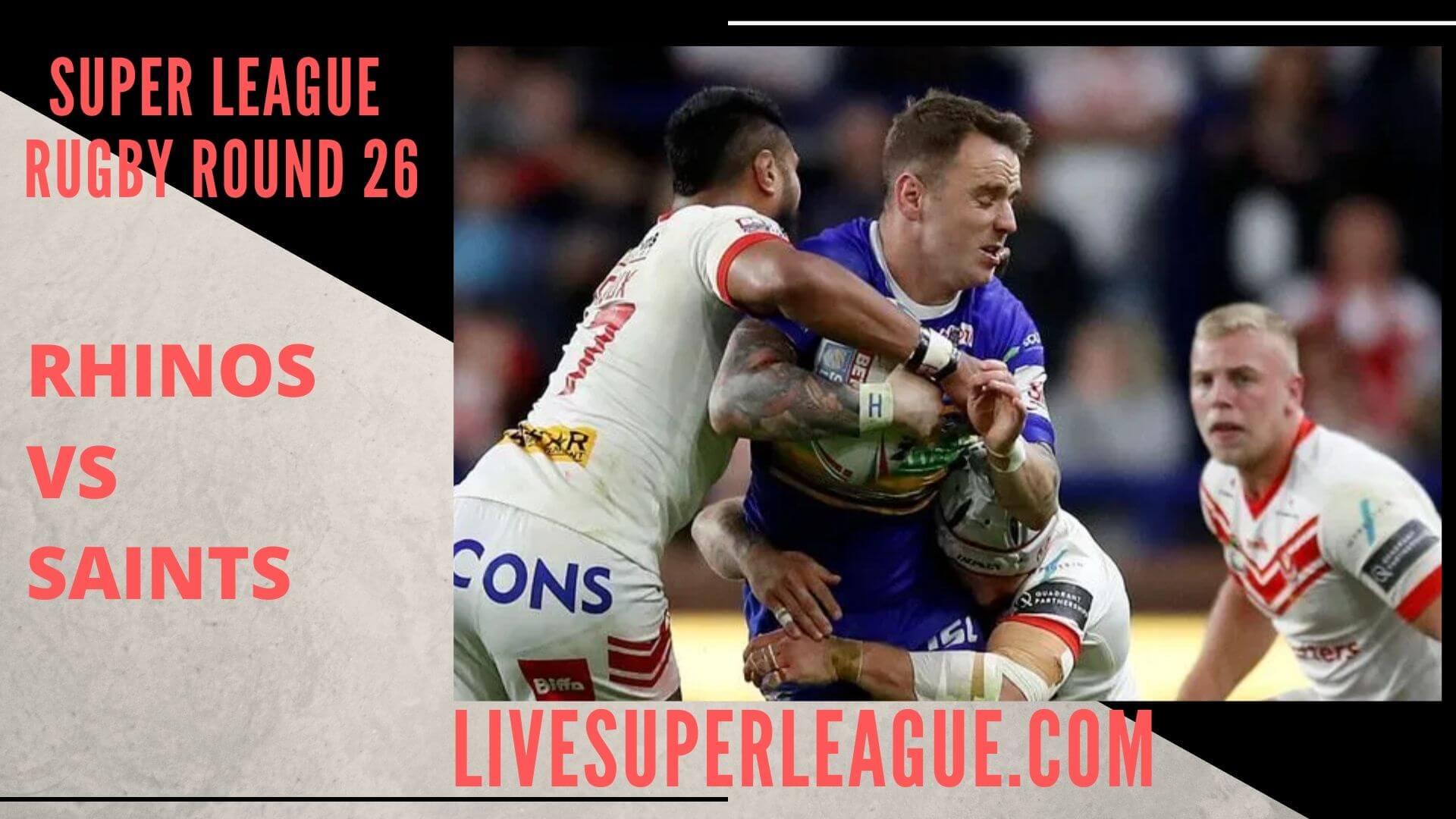 Leeds Rhinos Vs St Helens Live Stream   Round 26