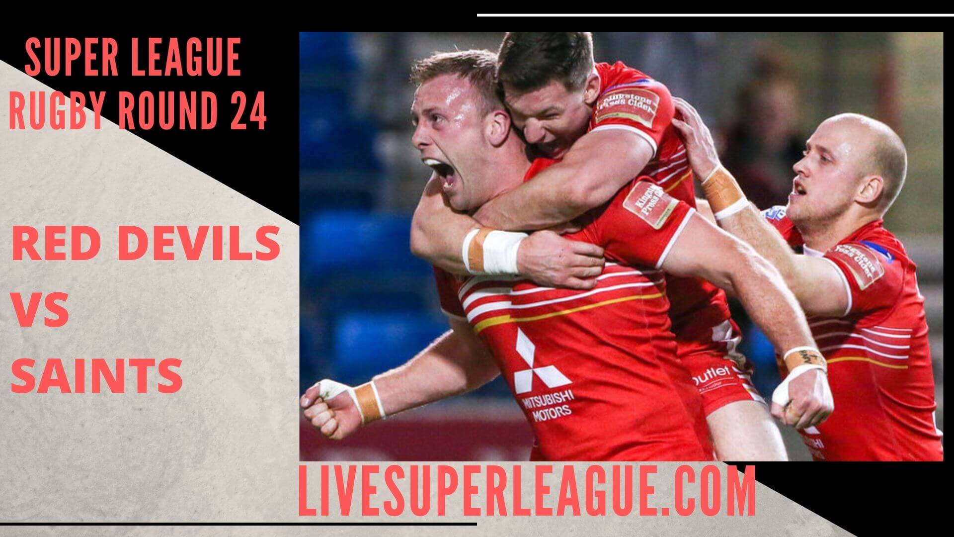 Salford Red Devils Vs St Helens Live Stream | Round 24: Full Match Replay