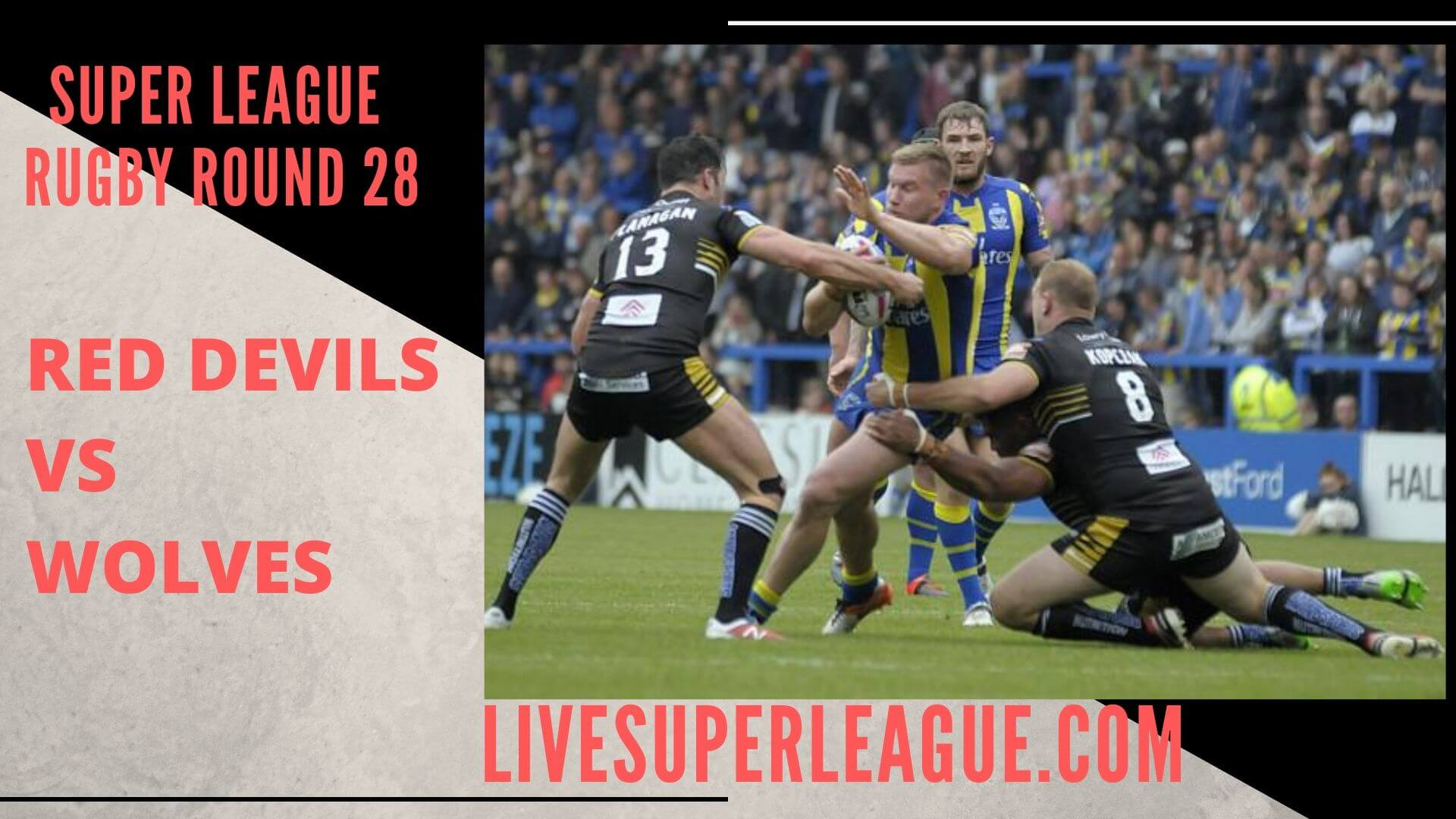 Salford Red Devils Vs Warrington Wolves Live Stream | Round 28: Full Match Replay
