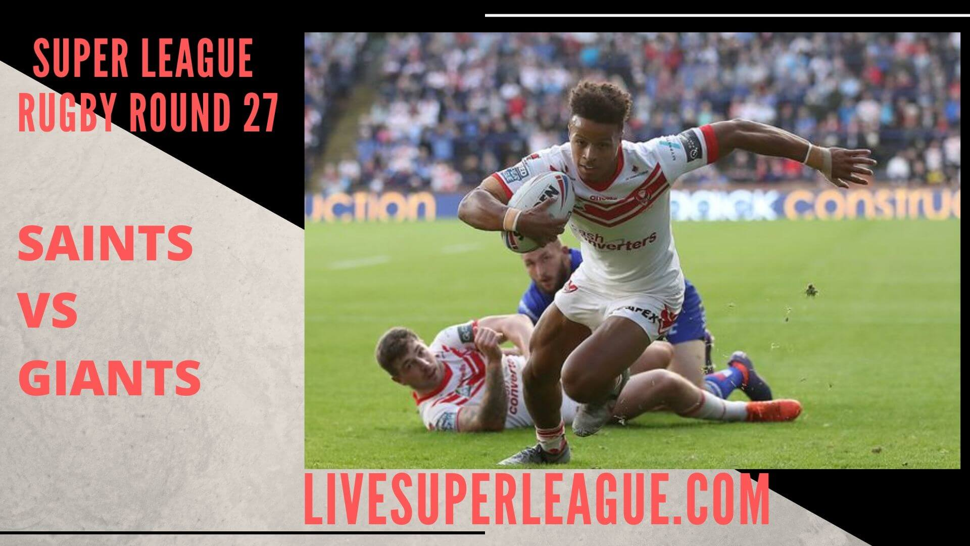 St Helens Vs Huddersfield Giants Live Stream | Round 27: Full Match Replay