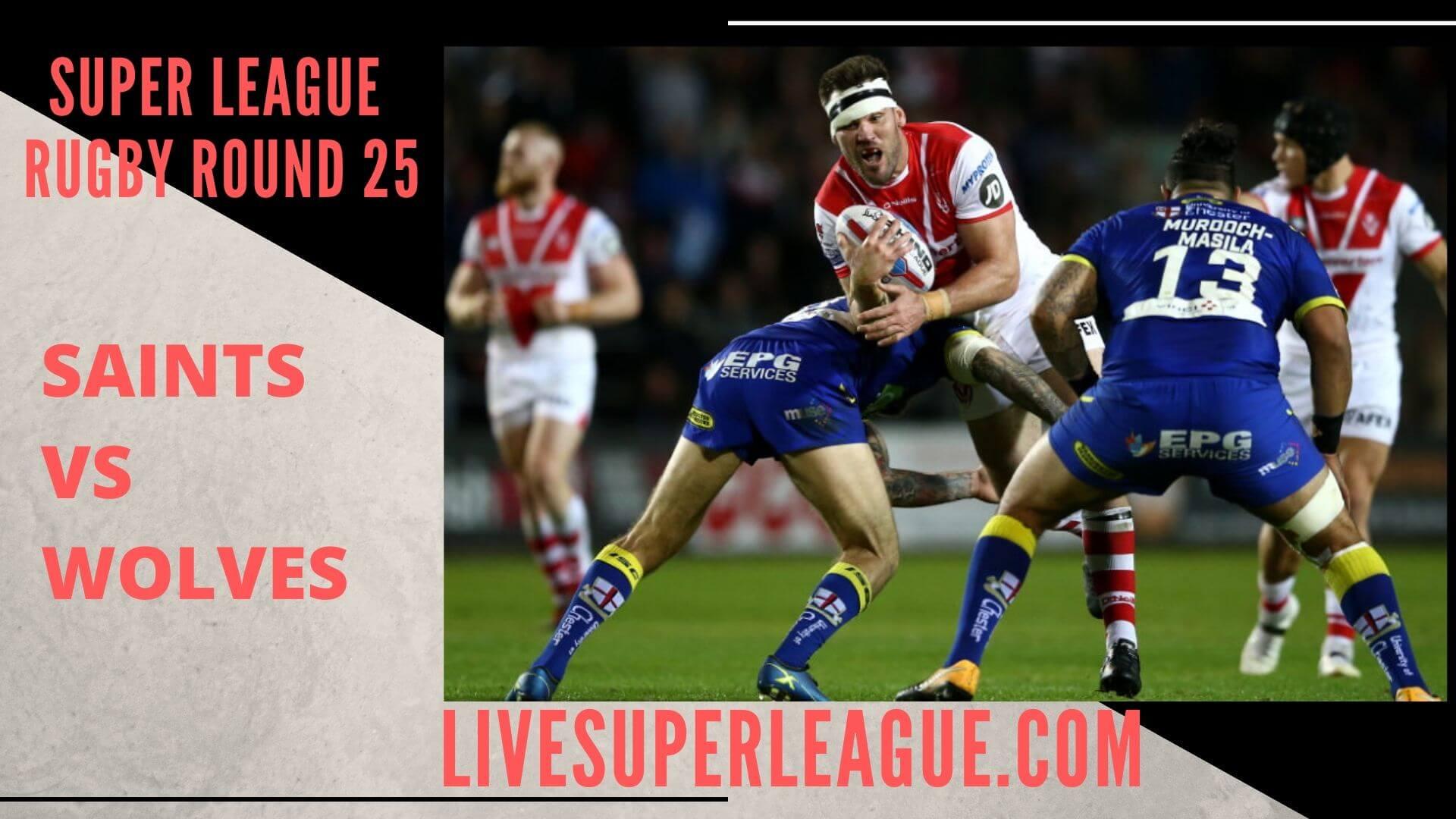 St Helens Vs Warrington Wolves Live Stream   Round 25