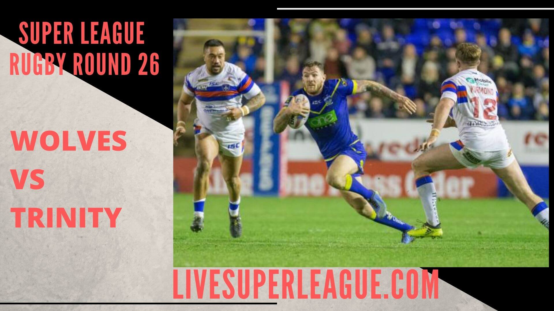 Warrington Wolves Vs Wakefield Trinity Live Stream | Round 26: Full Match Replay