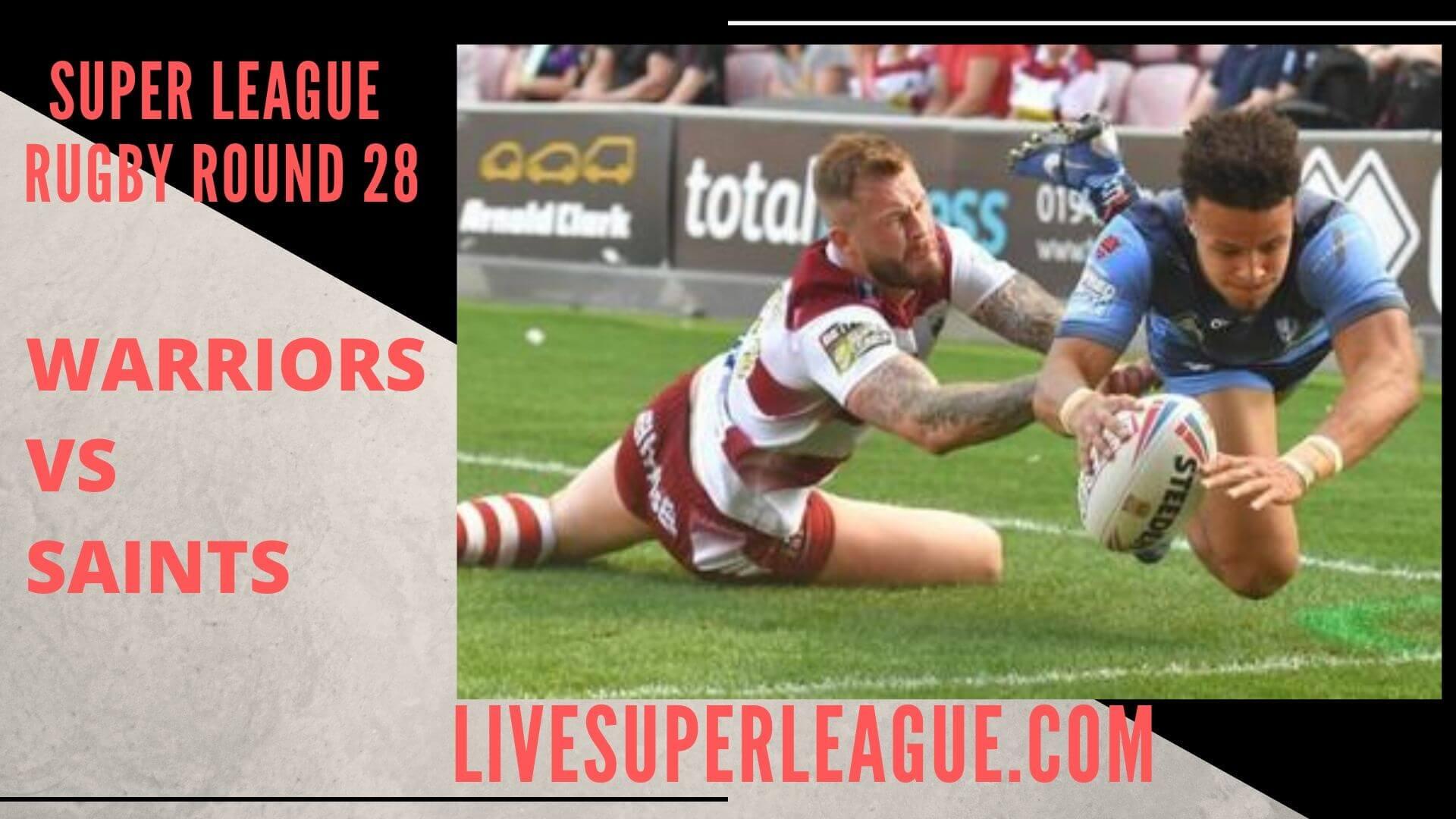 Wigan Warriors Vs St Helens Live Stream   Round 28