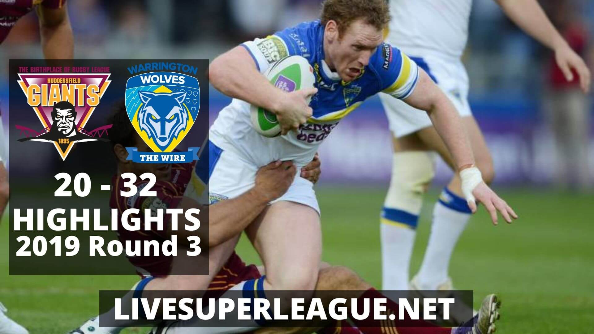 Huddersfield Giants Vs Warrington Wolves Highlights 2019 Round 3